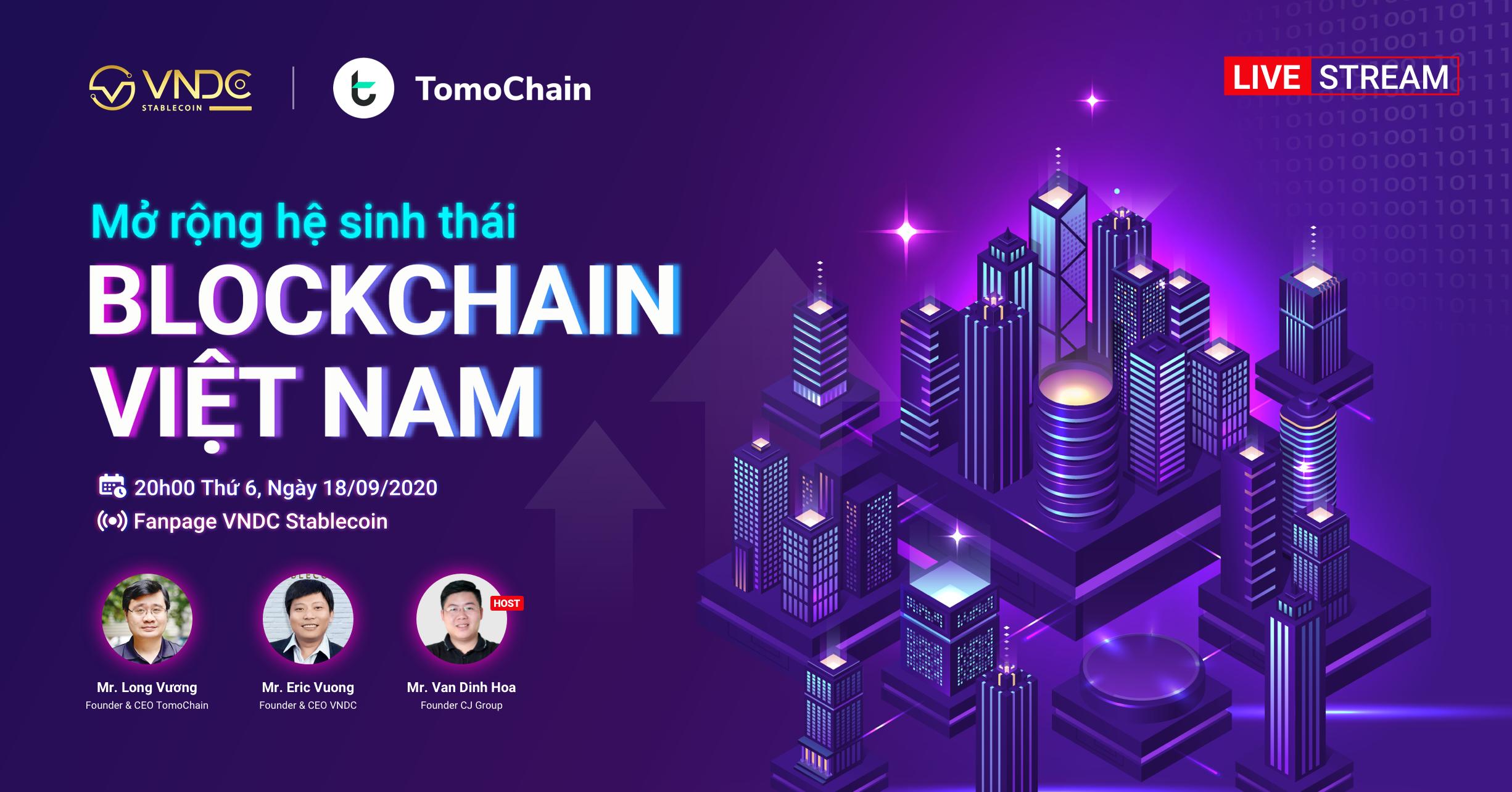 Livestream VNDC X TOMO: Expanding Blockchain ecosystem in Vietnam