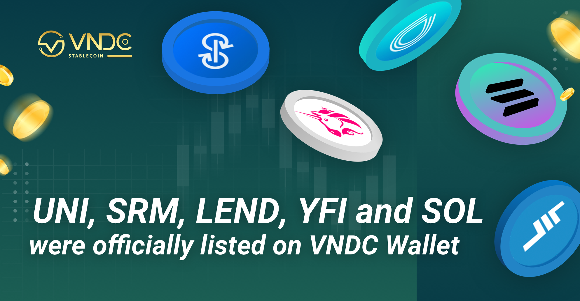 UNI, SRM, LEND, YFI, and SOL were officially listed on VNDC Wallet!