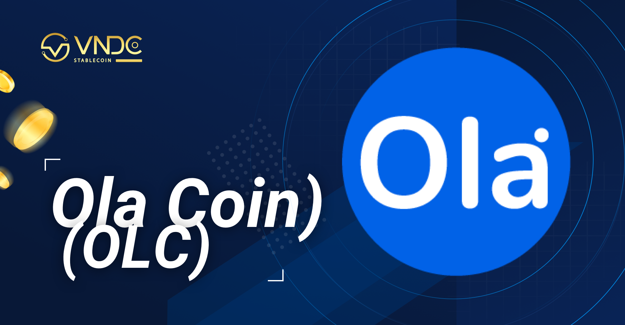OLC (Ola Coin) is officially listed on VNDC Wallet