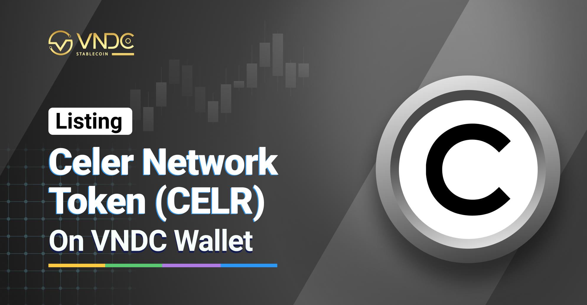 Listing Celer Network Token (CELR) on VNDC Wallet