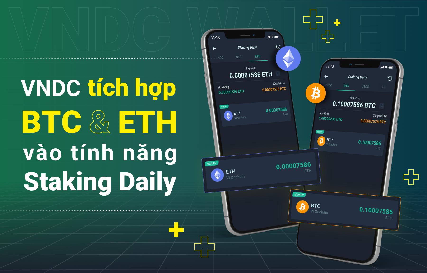 VNDC tích hợp BTC và ETH vào tính năng Staking Daily