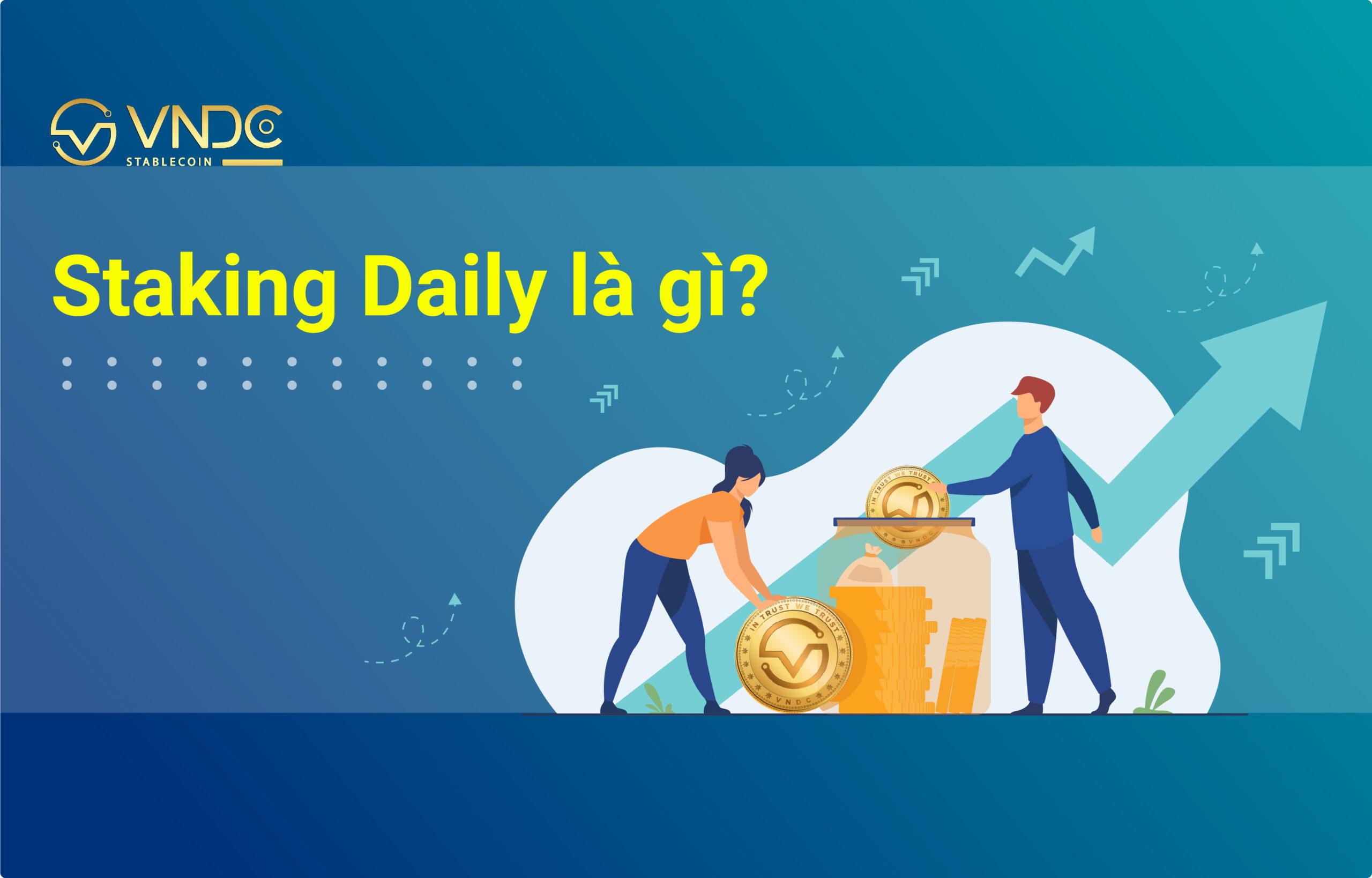 Staking Daily là gì?