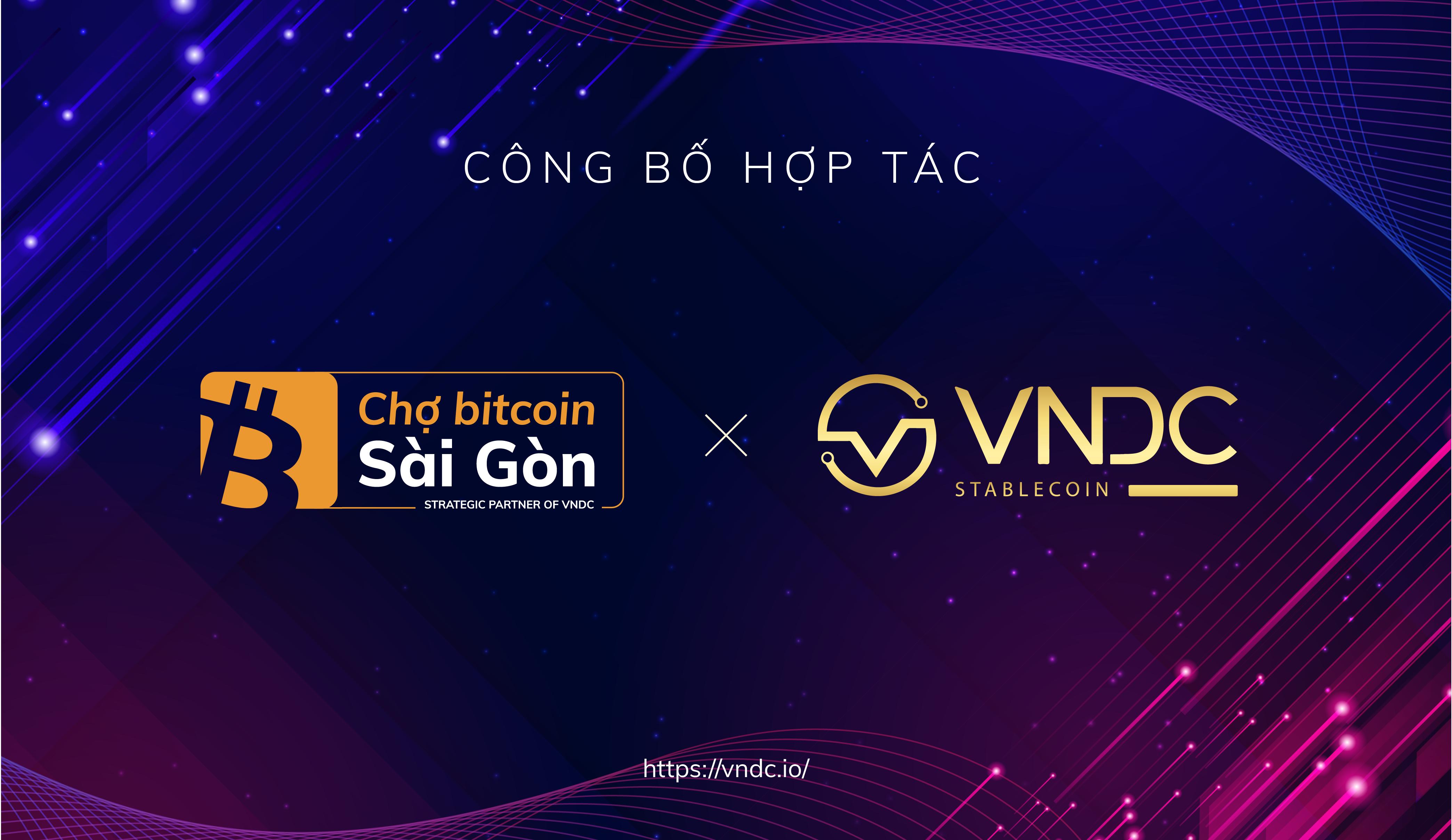 VNDC chính thức hợp tác chiến lược với Chợ Bitcoin Sài Gòn