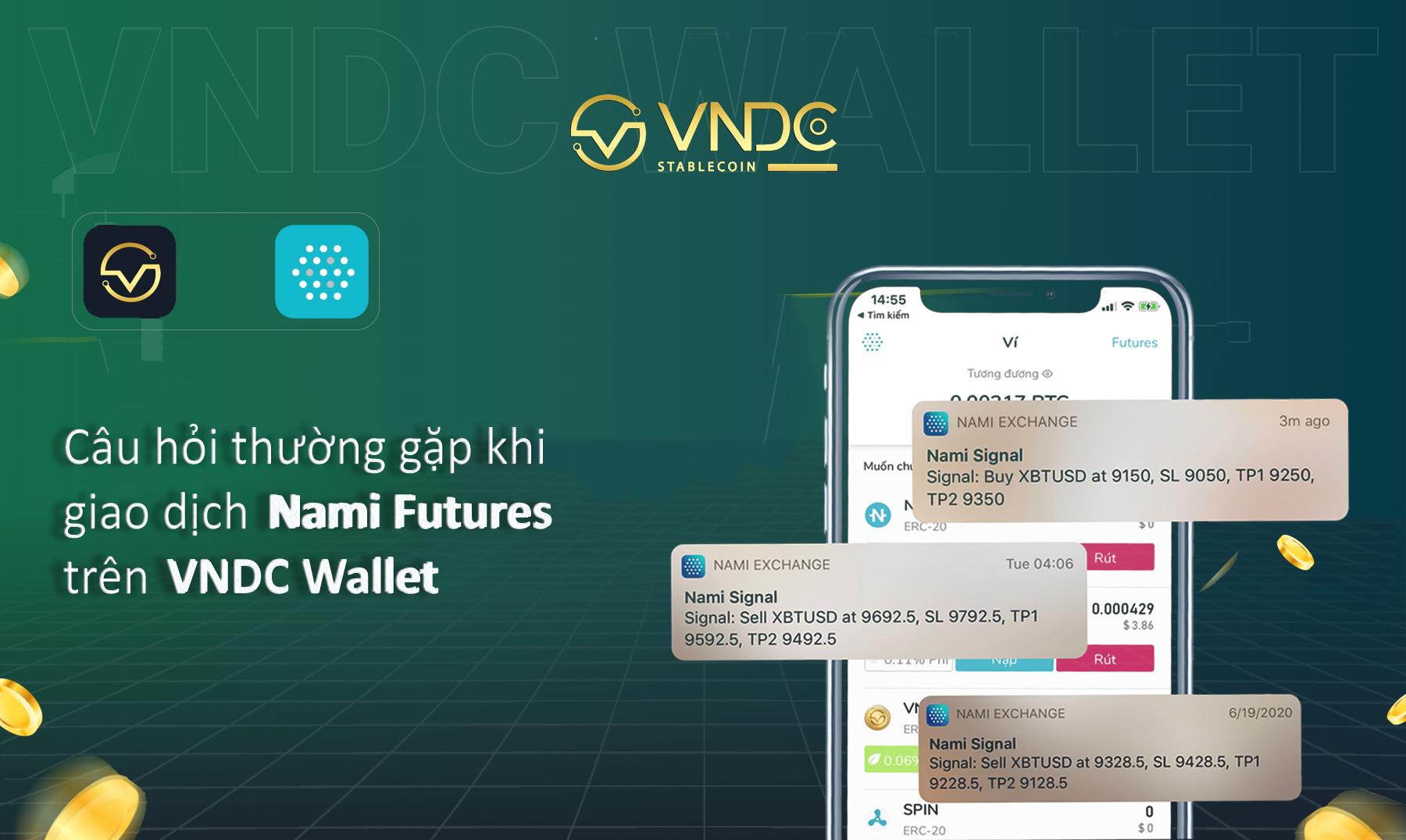 Câu hỏi thường gặp khi giao dịch Nami Futures trên VNDC Wallet