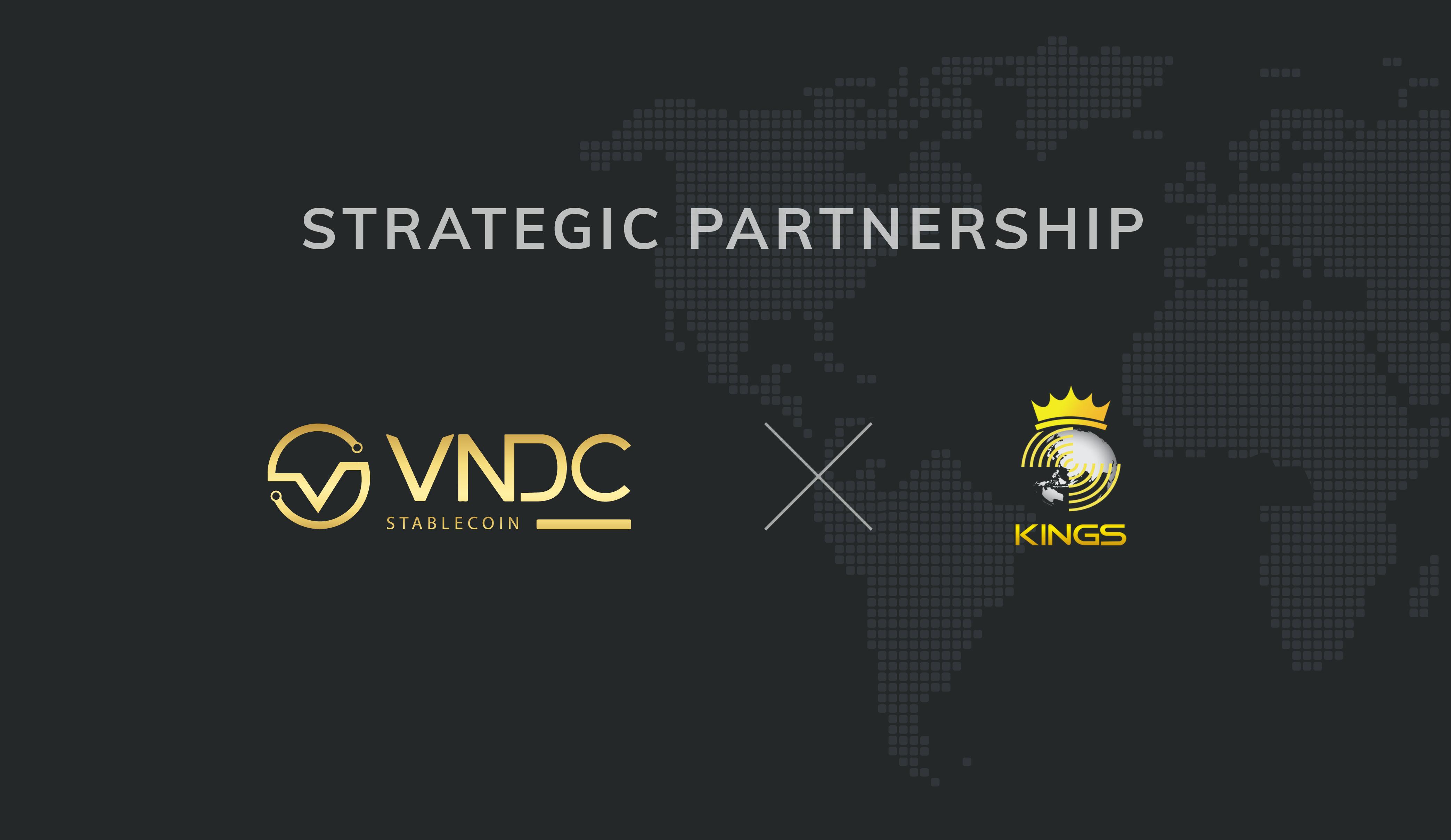 VNDC x KINGS Group: Hợp tác triển khai VNDC tại khu vực Đông Nam Á