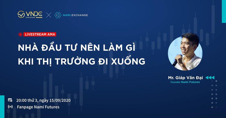 CEO Nami Corp chia sẻ kinh nghiệm khi thị trường downtrend