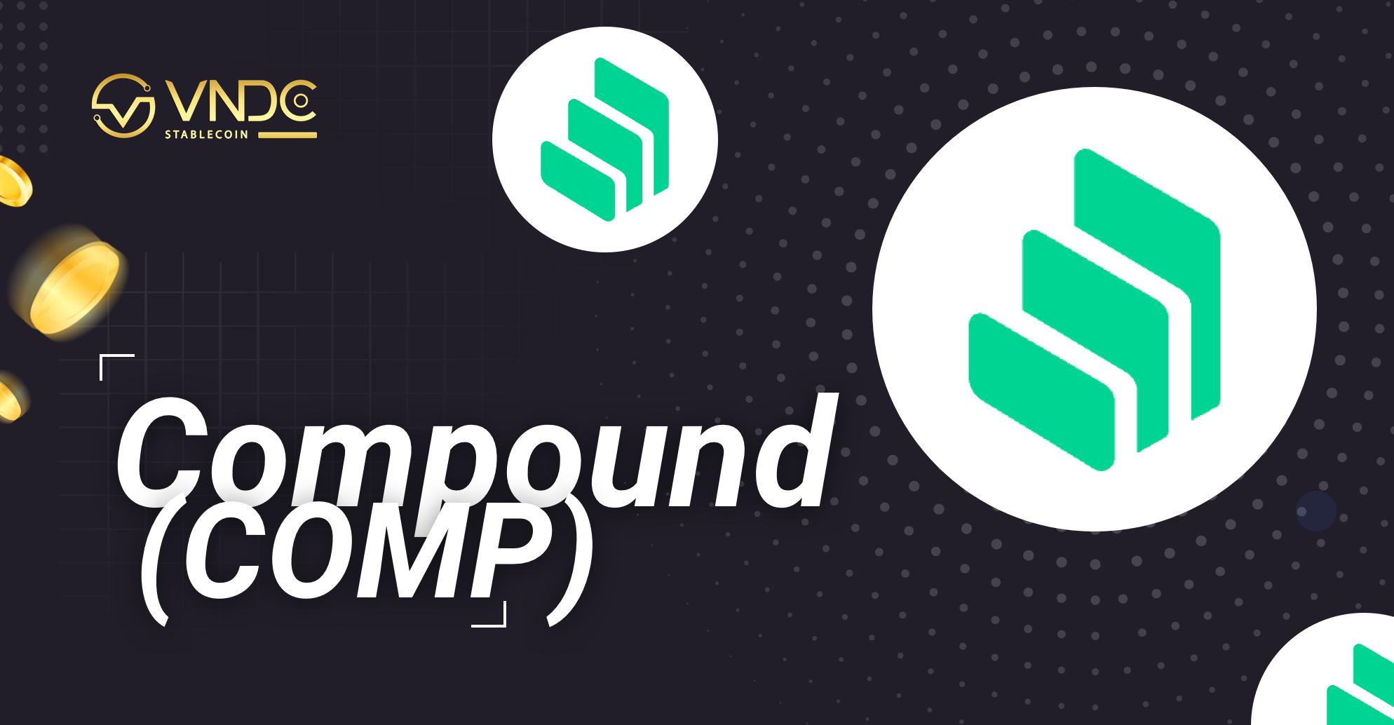 Compound (COMP) là gì? Những điều cần biết để đầu tư COMP hiệu quả?