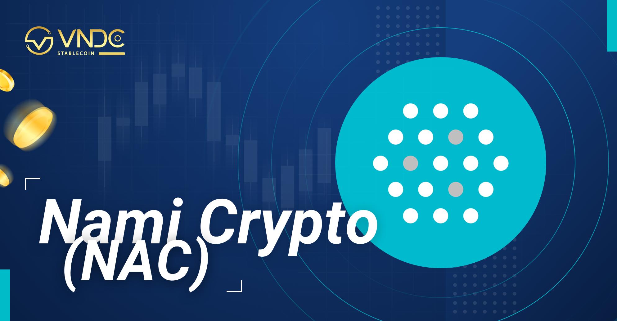 Nami Crypto (NAC) chính thức được niêm yết trên VNDC Wallet