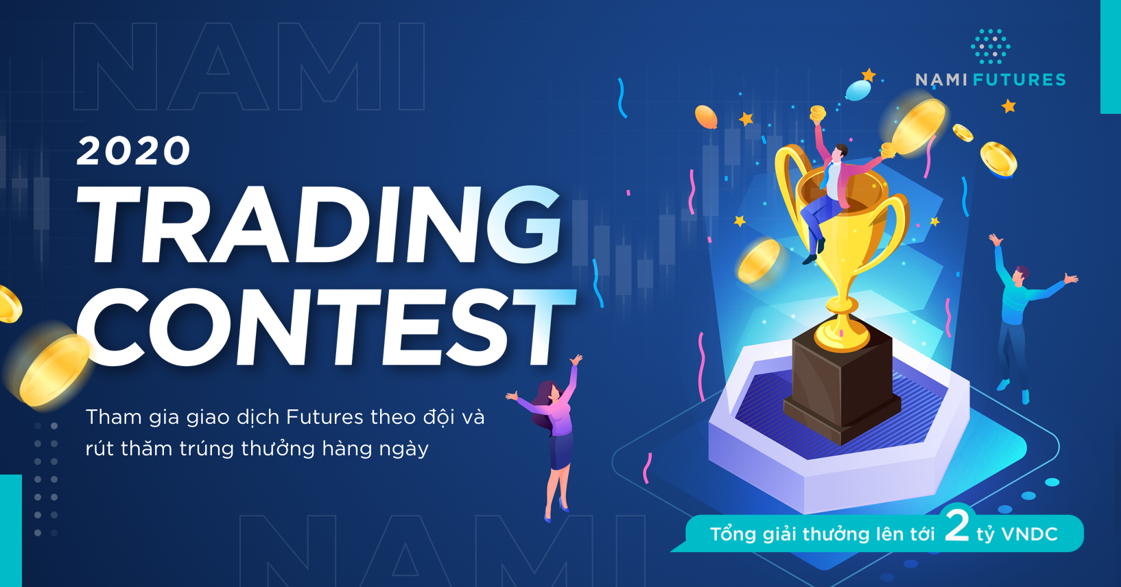 Trading Contest 2020 trên Nami Futures – Giải thưởng lên đến 2 tỷ VNDC