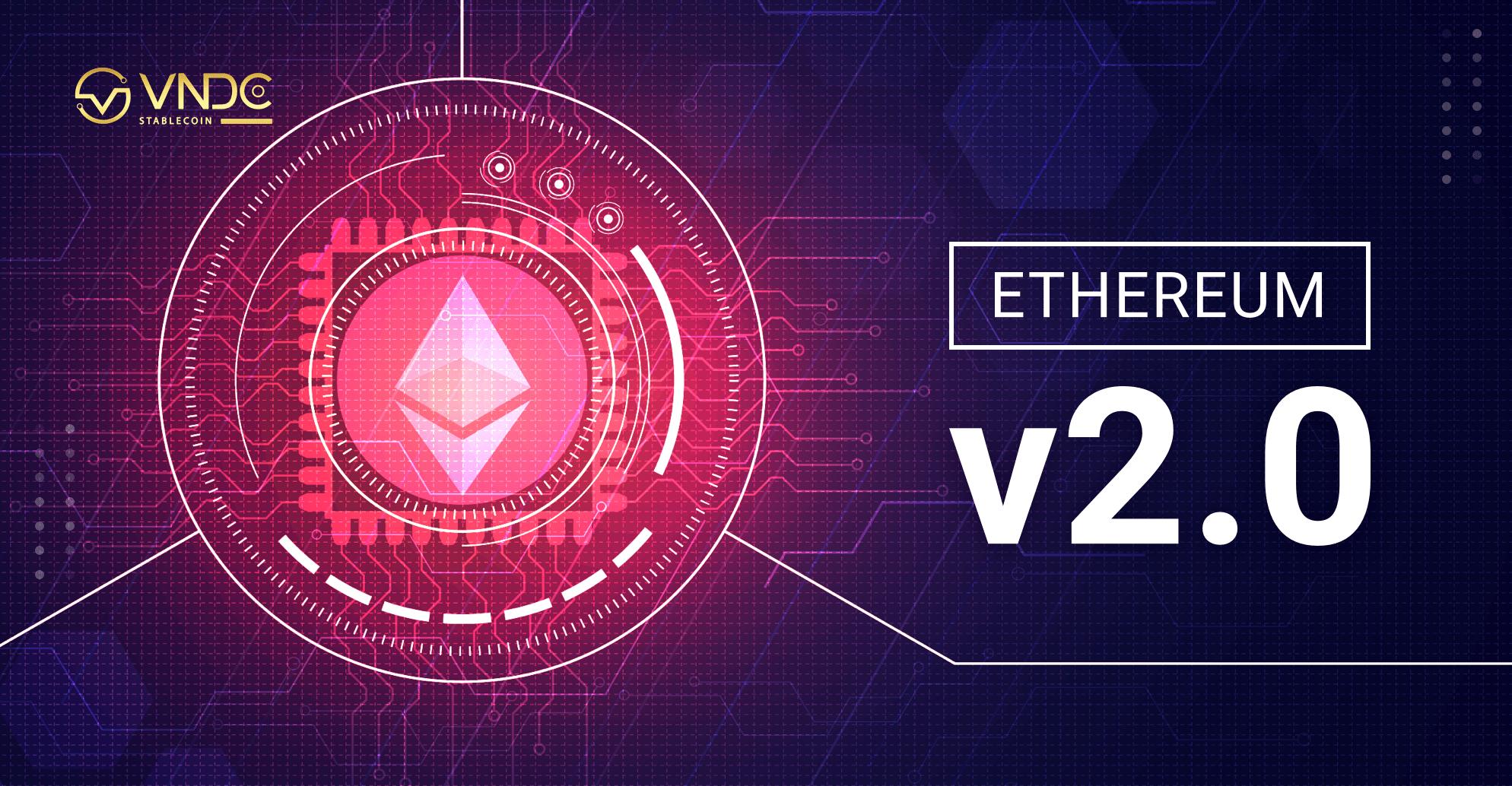 Ethereum 2.0 là gì?