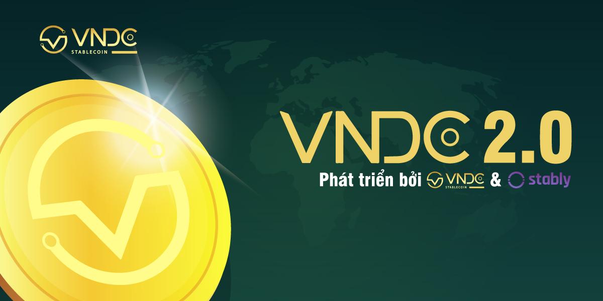 VNDC phối hợp cùng Stably ra mắt VNDC 2.0 thúc đẩy thương mại xuyên biên giới của Việt Nam