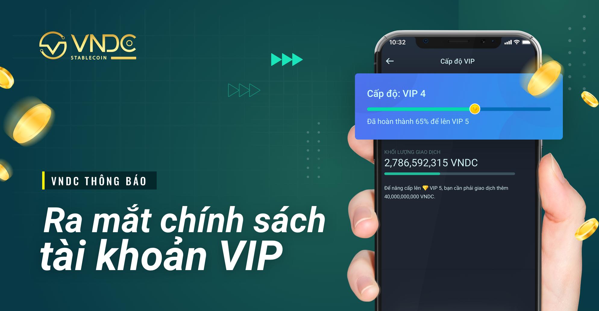 Tại sao VNDC ra mắt chính sách tài khoản VIP?