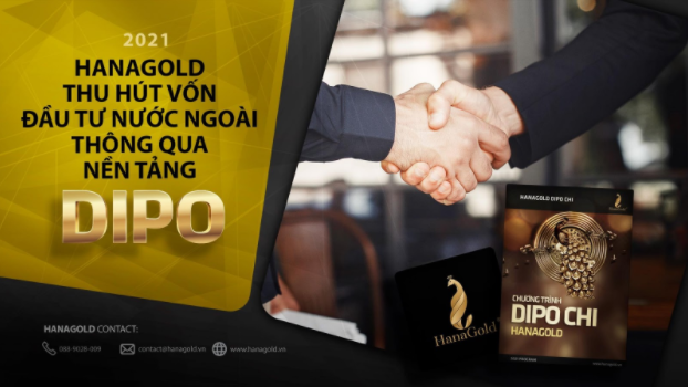 HanaGold – Tiệm Kim hoàn 4.0 thu hút vốn đầu tư nước ngoài qua nền tảng DIPO