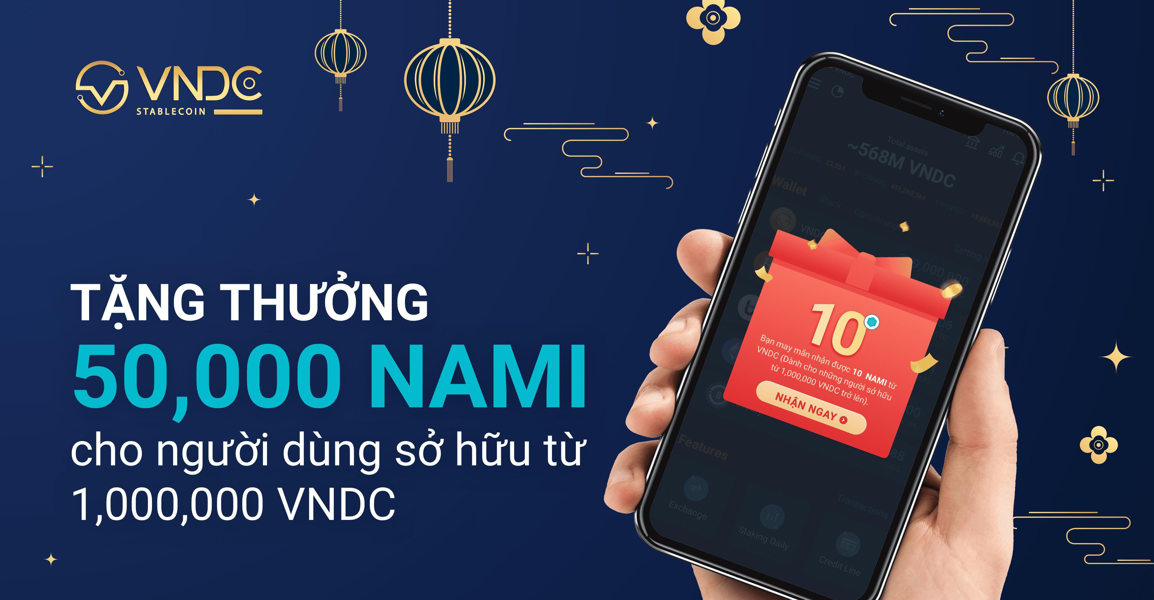 Tặng thưởng 50,000 NAMI cho người dùng sở hữu từ 1,000,000 VNDC