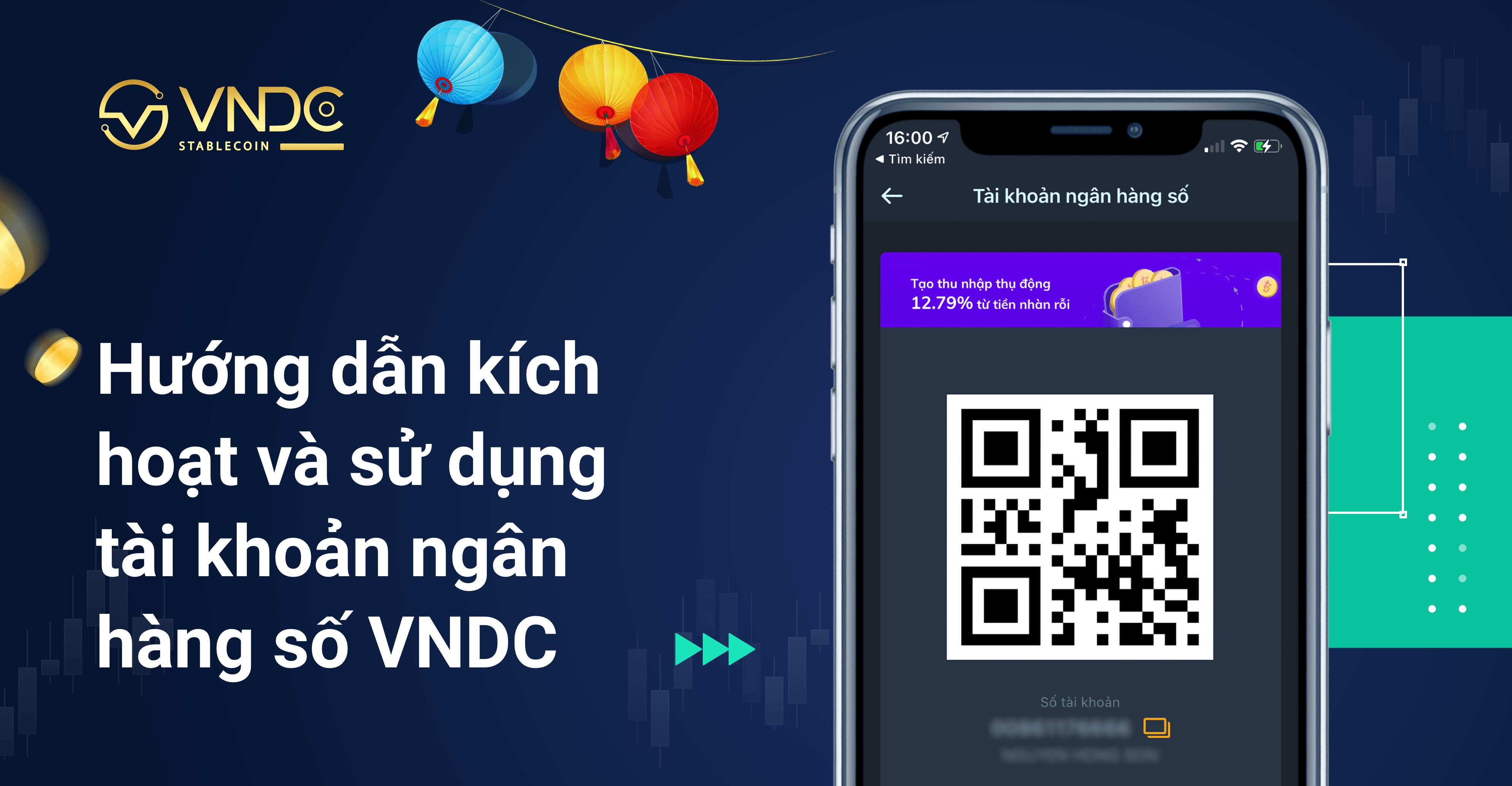 Hướng dẫn kích hoạt và sử dụng tài khoản ngân hàng số VNDC
