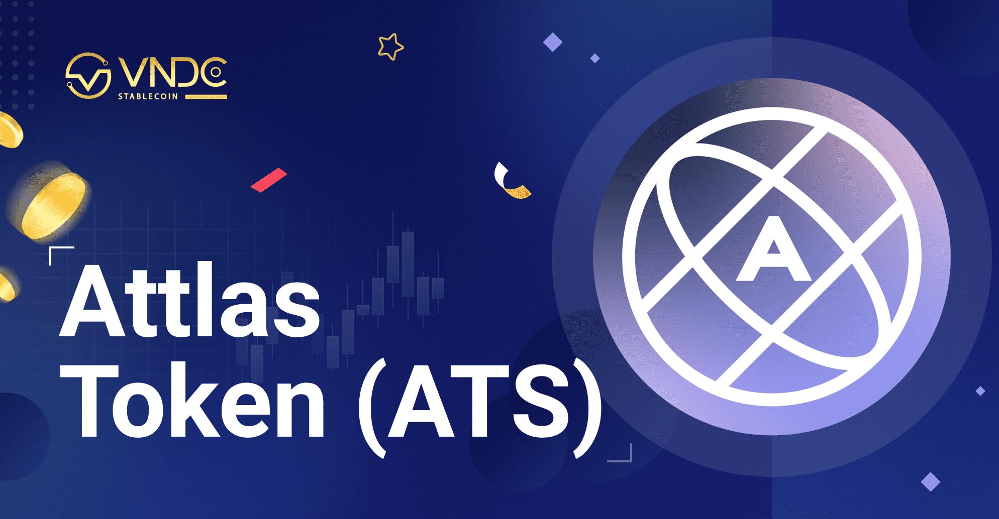 Attlas Token (ATS) được niêm yết trên VNDC Wallet, tặng thưởng 10 ATS cho người dùng