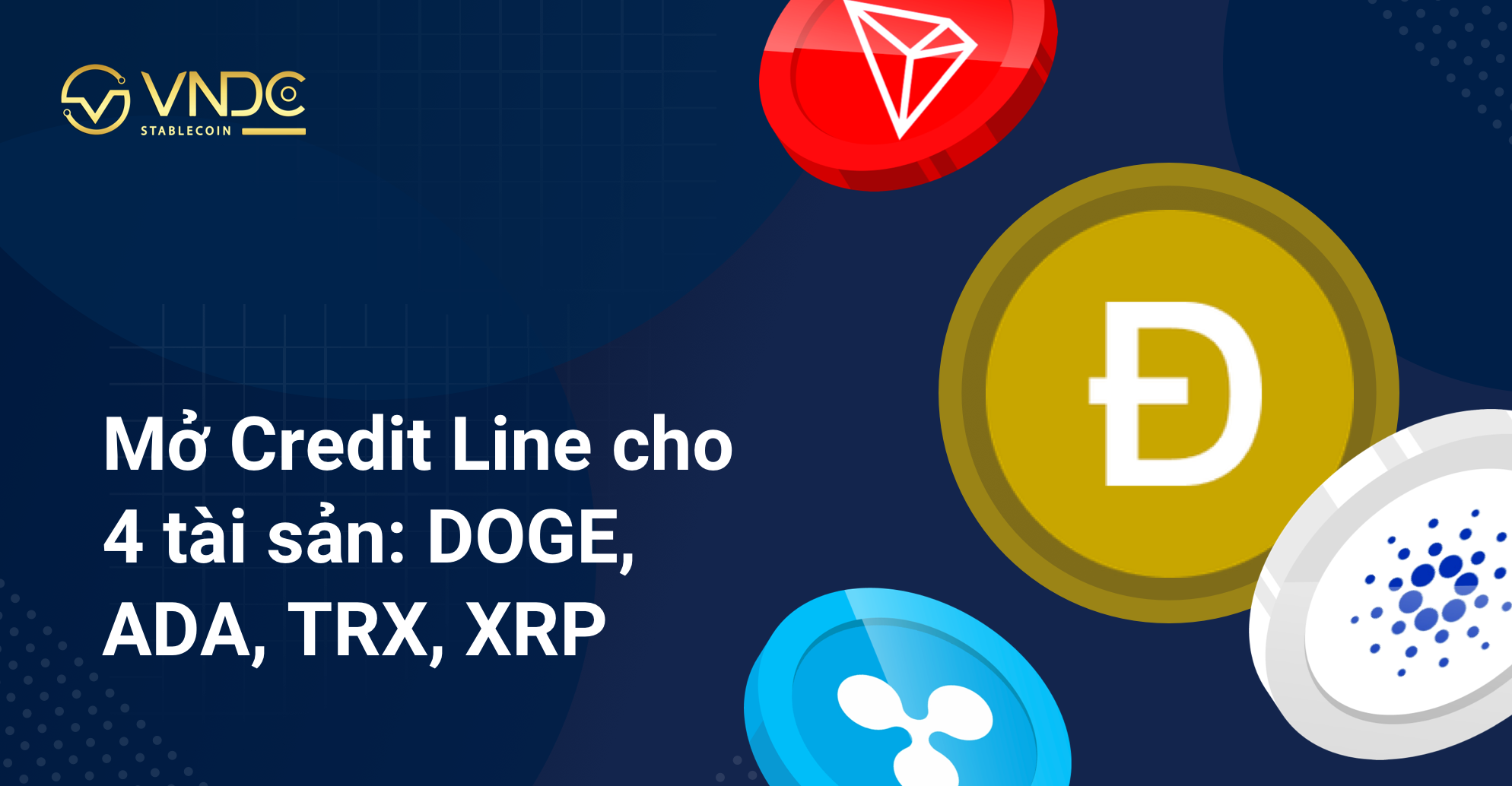 Mở Credit Line cho 4 tài sản: DOGE, ADA, TRX, XRP
