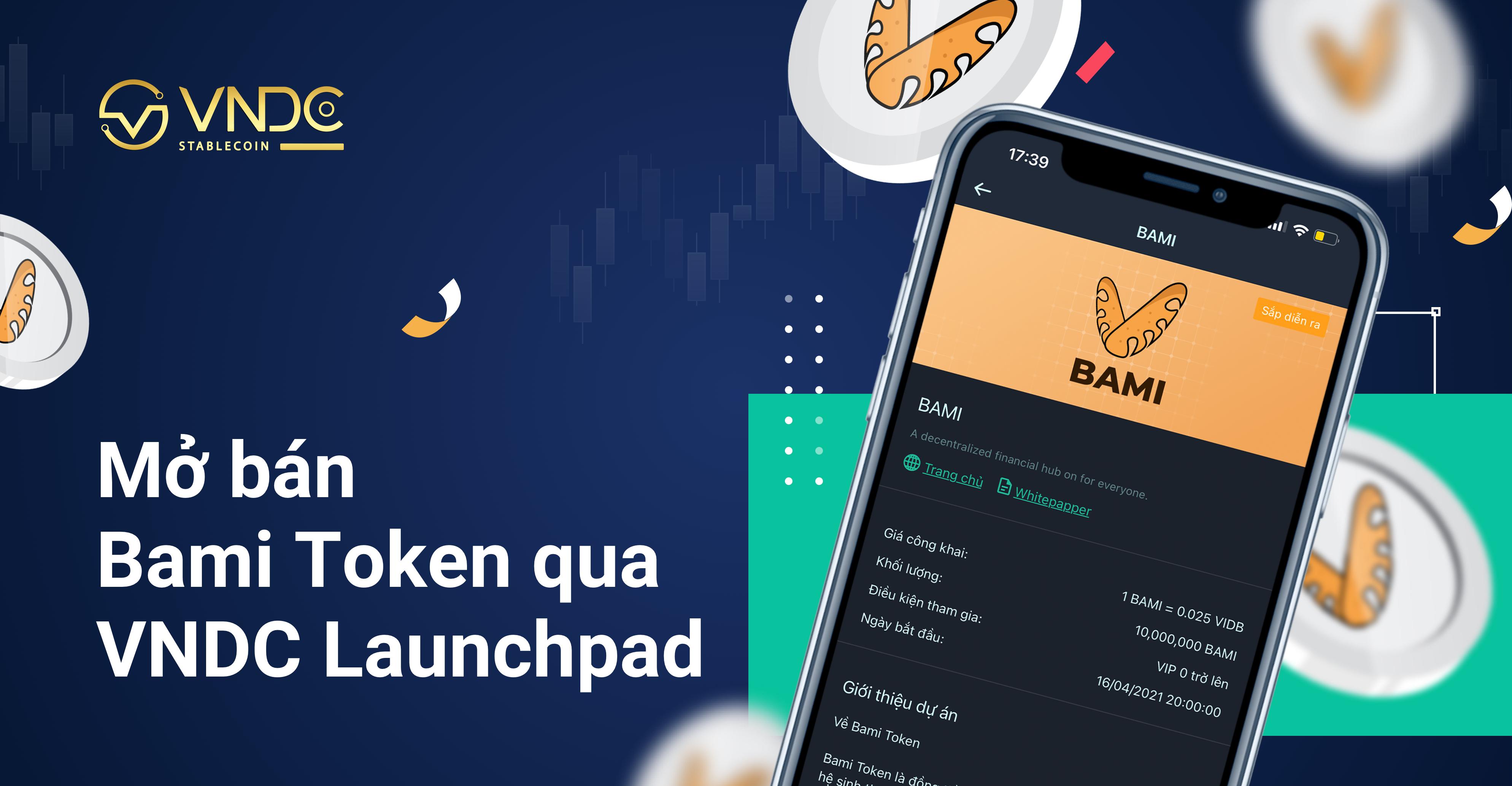 Thông báo: Kế hoạch mở bán Bami Token (BAMI) qua VNDC Launchpad
