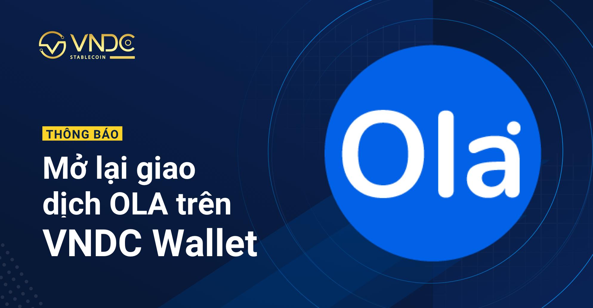Thông báo: Mở lại giao dịch Gửi On-chain cho OLA