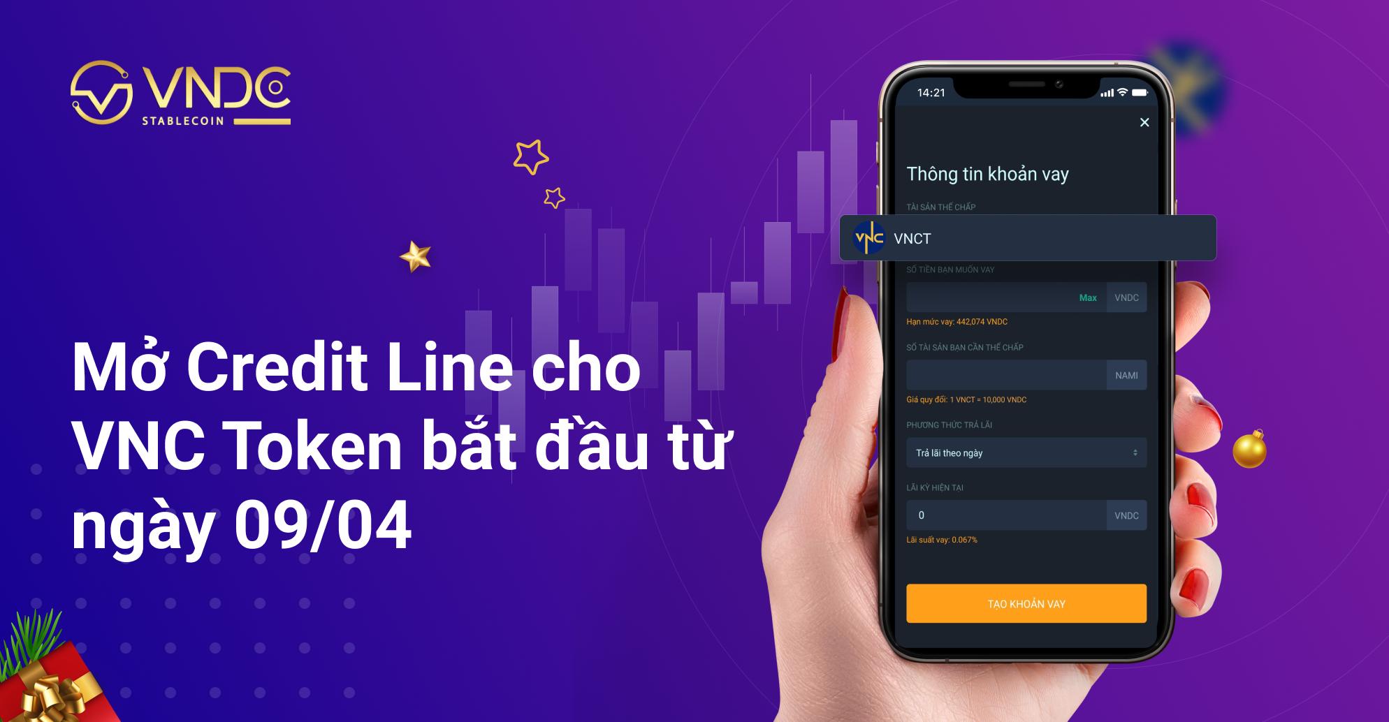 Thông báo: Mở Credit Line cho VNC Token bắt đầu từ ngày 09/04