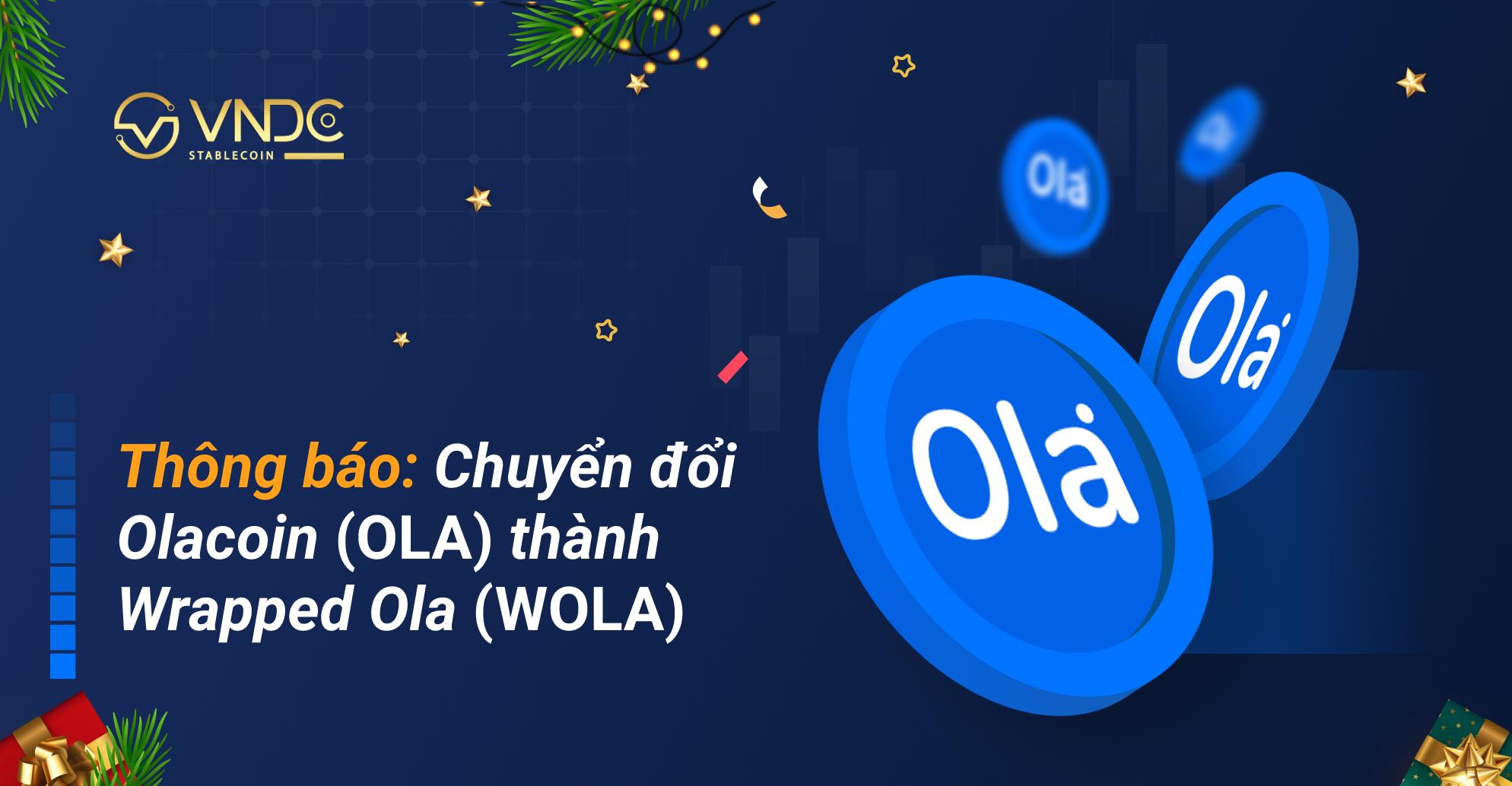 Thông báo: Chuyển đổi Olacoin (OLA) thành Wrapped Ola (WOLA)
