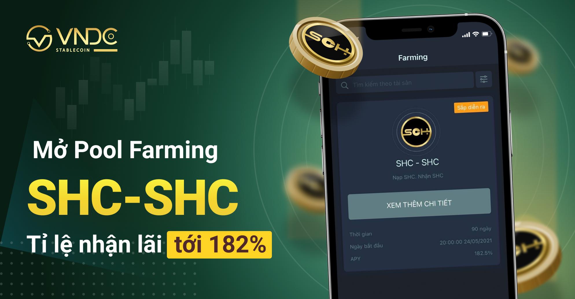 Mở Pool Farming SHC – SHC, tỷ lệ nhận lãi tới 182%