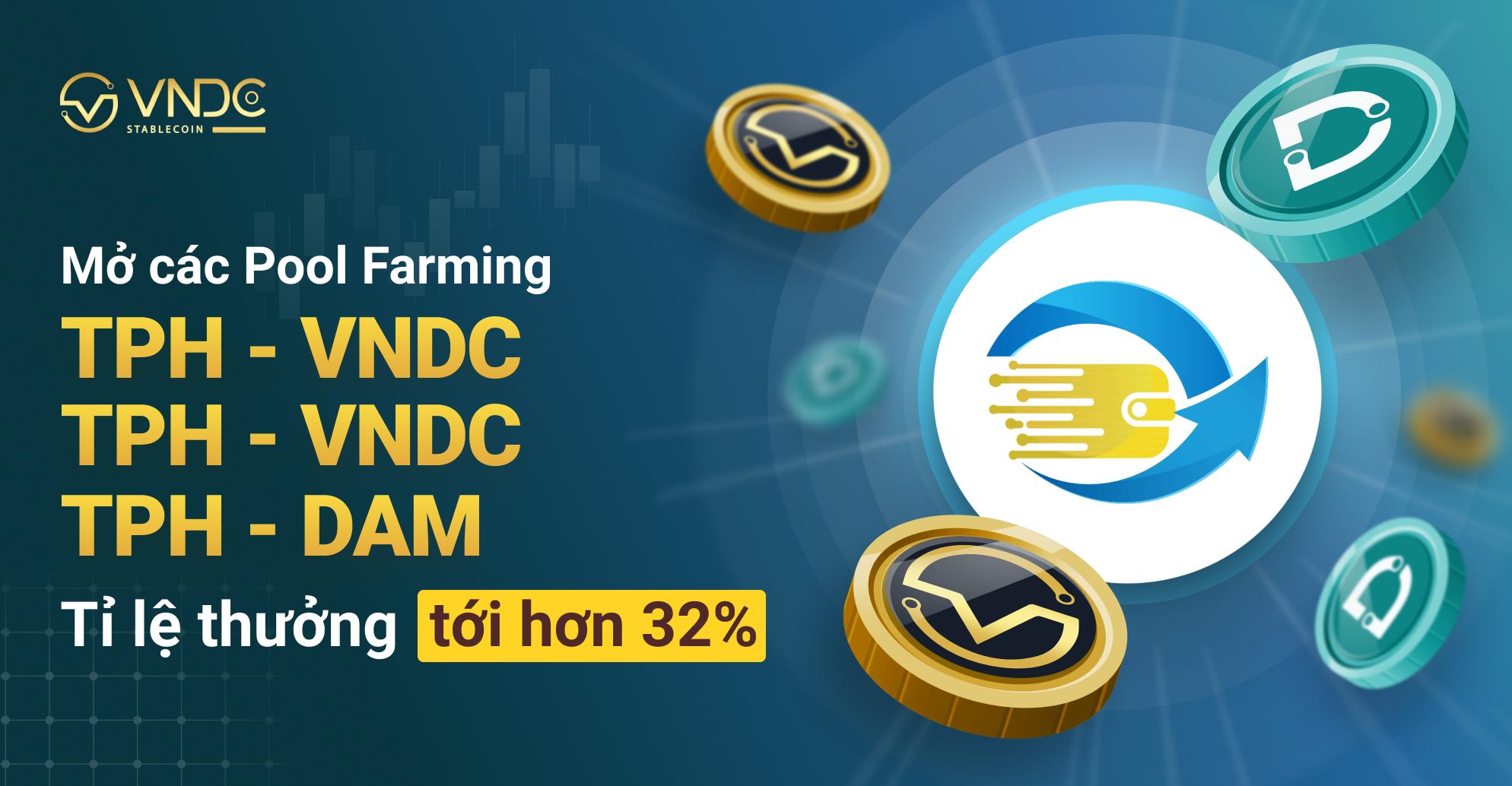 Mở các Pool Farming cho TPH, tỷ lệ thưởng lên tới hơn 32%