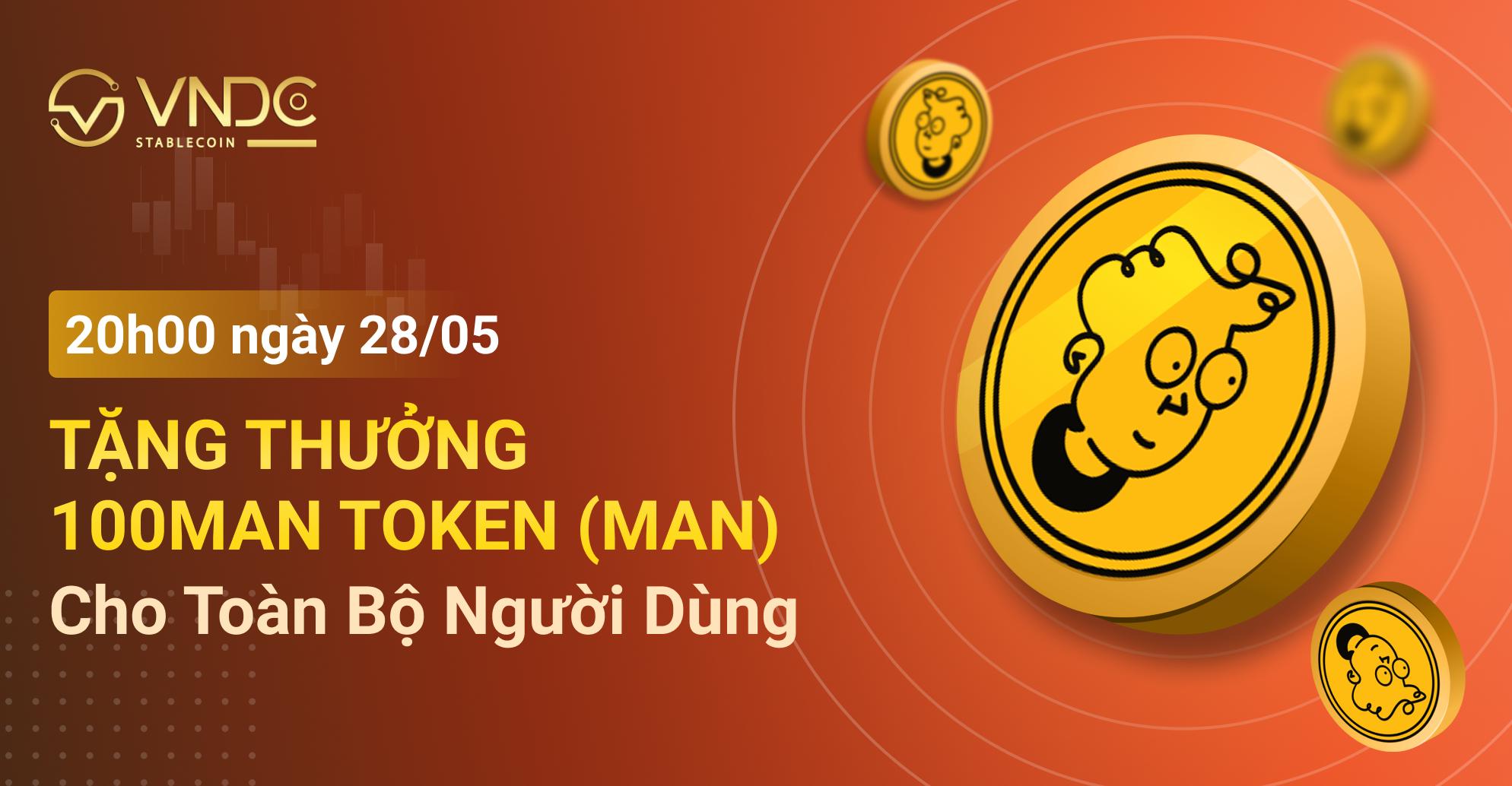 Tặng thưởng 100Man Token (MAN) cho toàn bộ người dùng vào 20h00 hôm nay