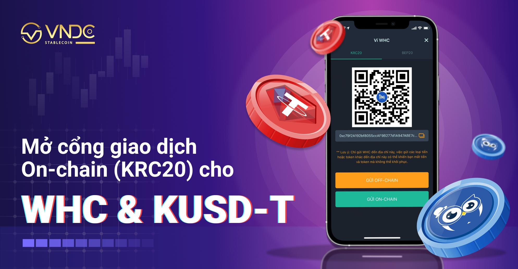 Thông báo: Mở cổng giao dịch On-Chain (KRC20) cho KUSD-T và WHC