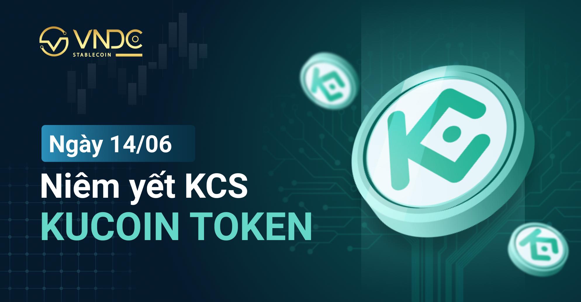 Chính thức niêm yết KuCoin Shares Token (KCS) trên VNDC Wallet hôm nay 14/06