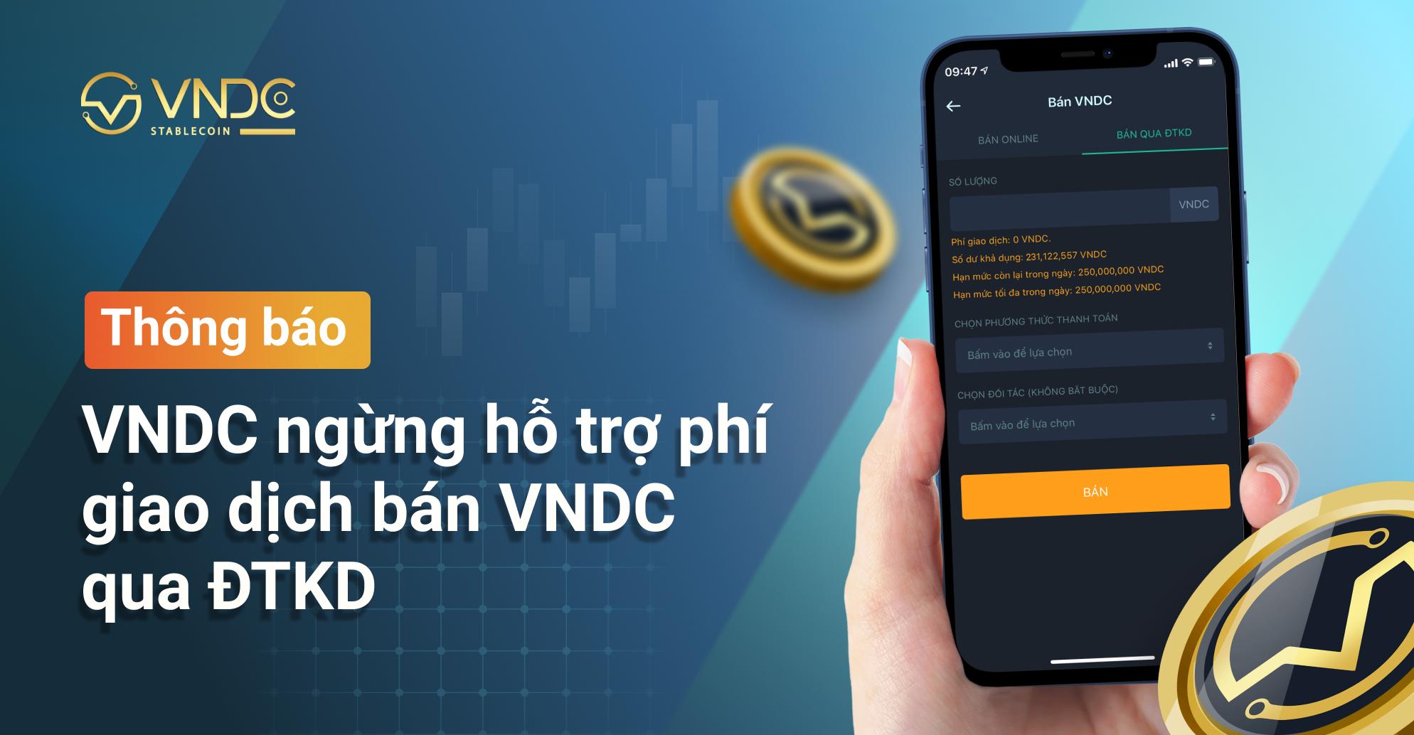 Thông báo: VNDC ngừng hỗ trợ phí giao dịch bán VNDC qua ĐTKD