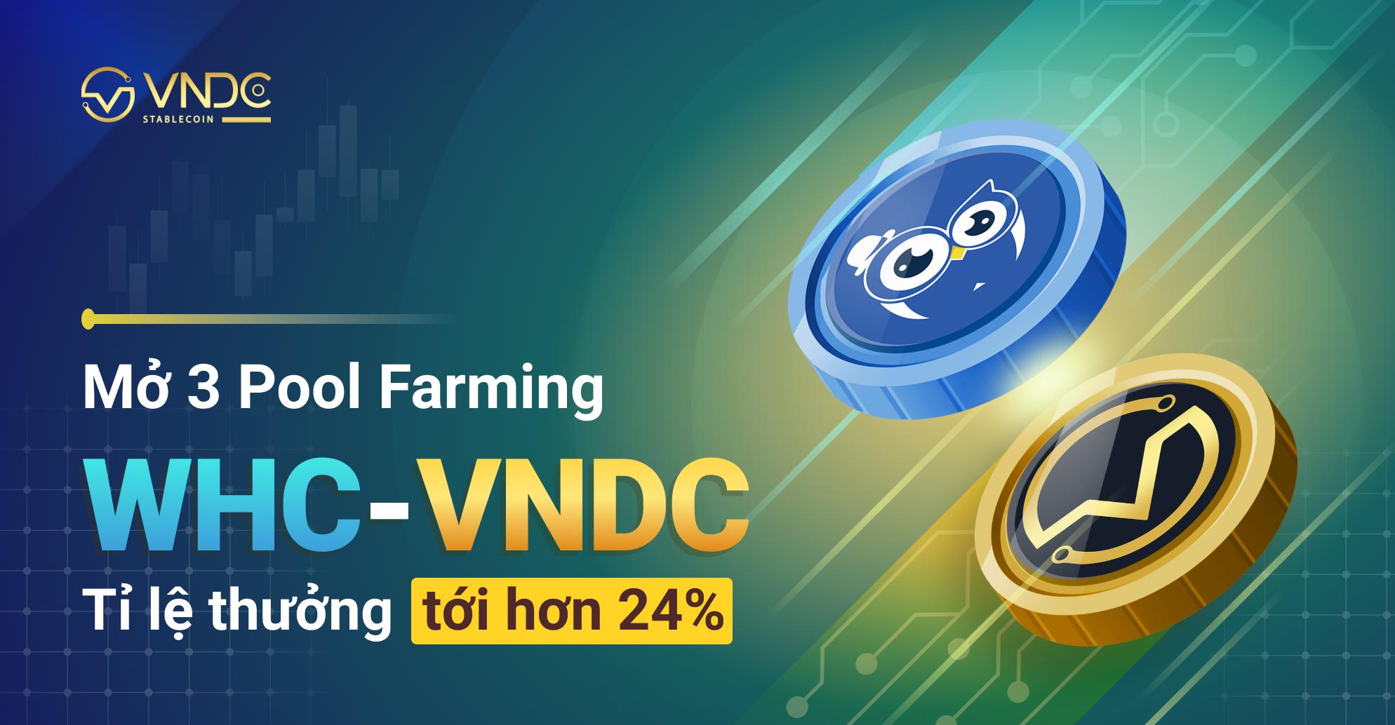 Mở các Pool Farming cho WHC, nhận thưởng lên tới 24,33%
