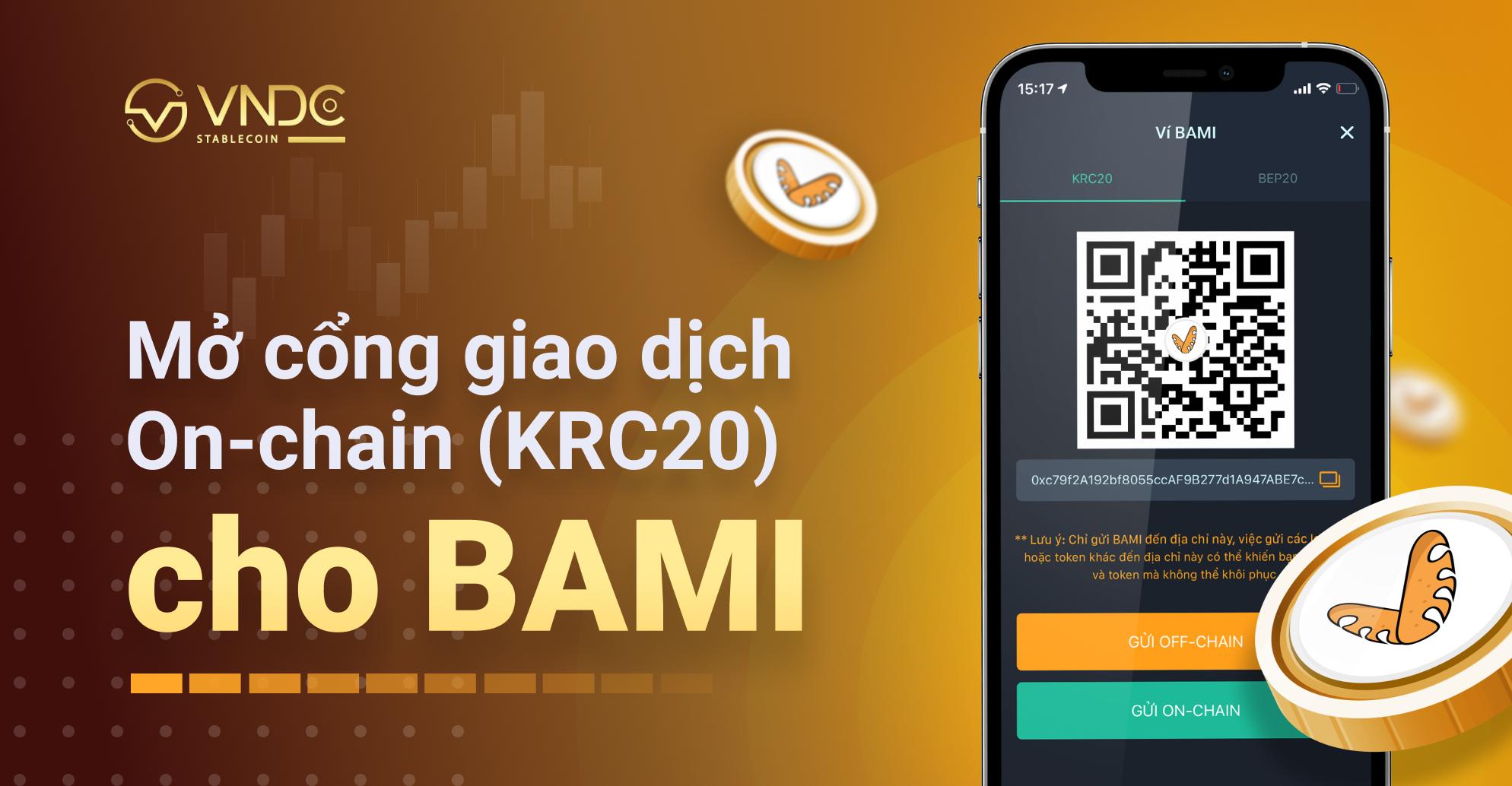 Mở giao dịch On-chain (KRC-20) cho tài sản BAMI từ 19/07/2021