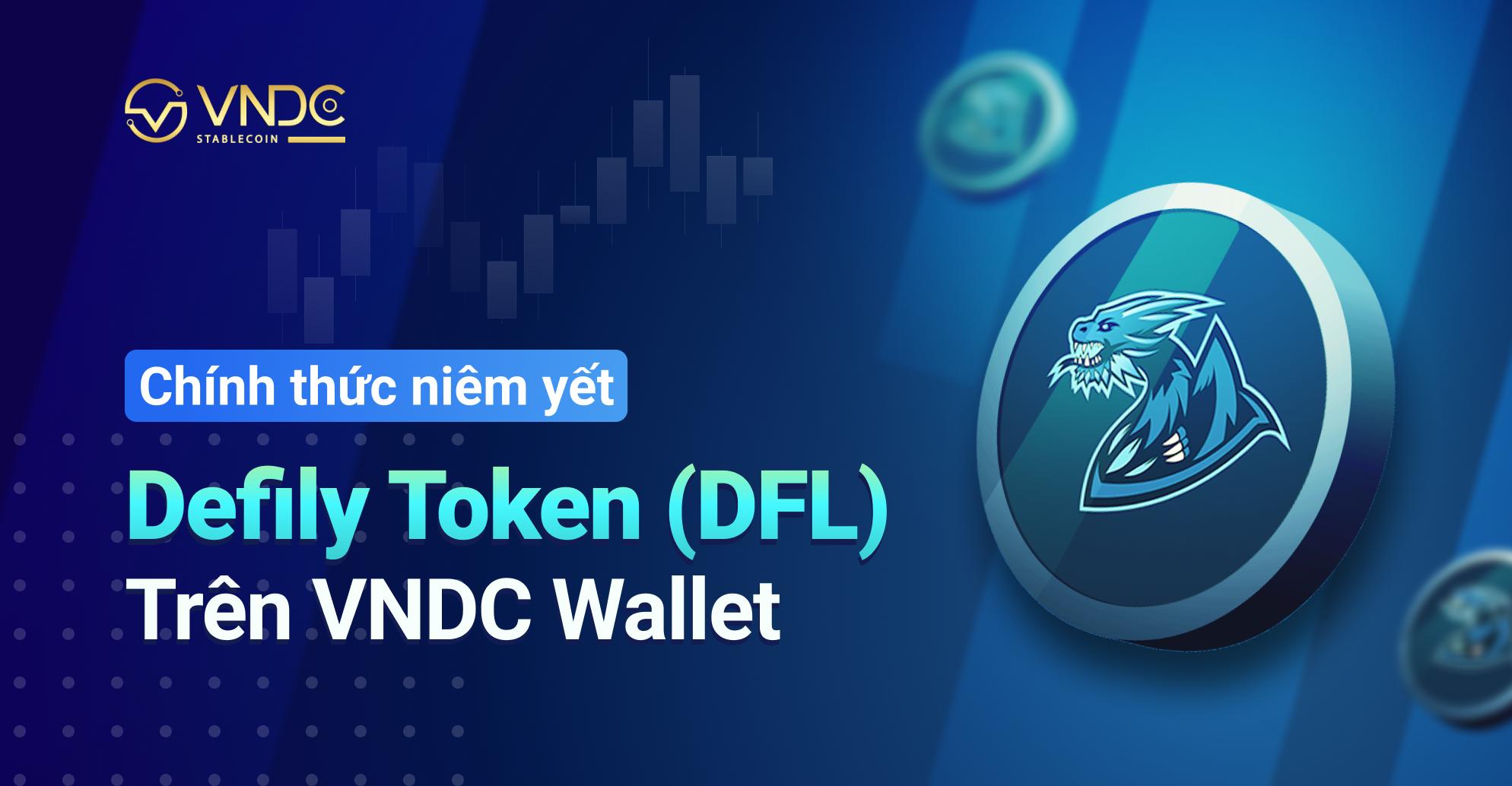 Niêm yết Defily Token (DFL) trên VNDC Wallet