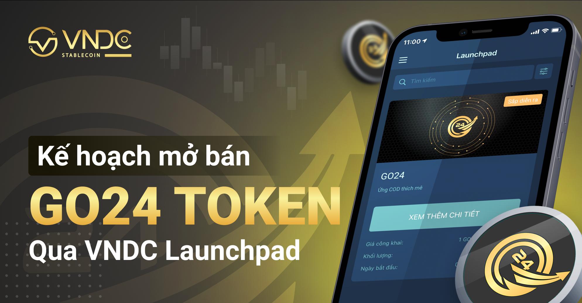 Kế hoạch mở bán GO24 token (GO24) qua VNDC Launchpad