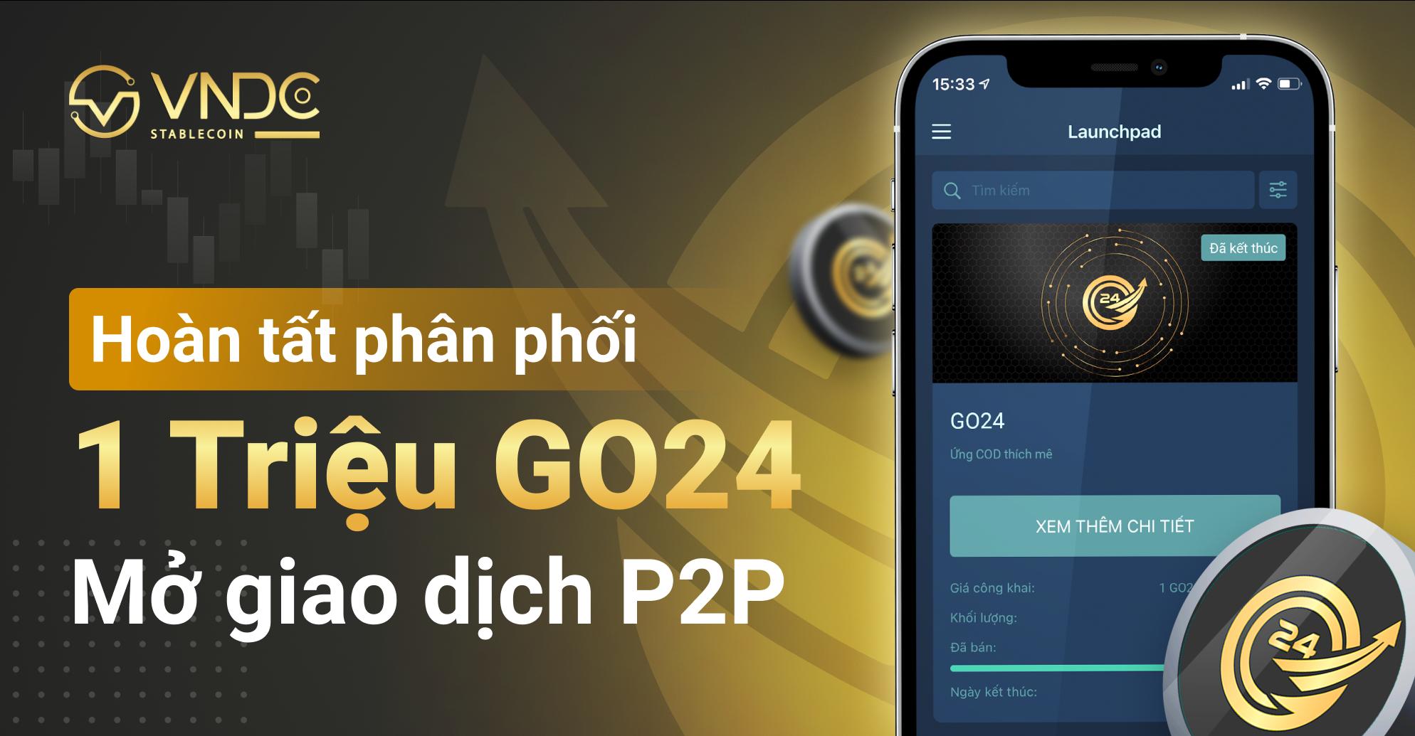 Hoàn tất phân phối 1 triệu GO24 sau 4 phút, đã mở giao dịch P2P