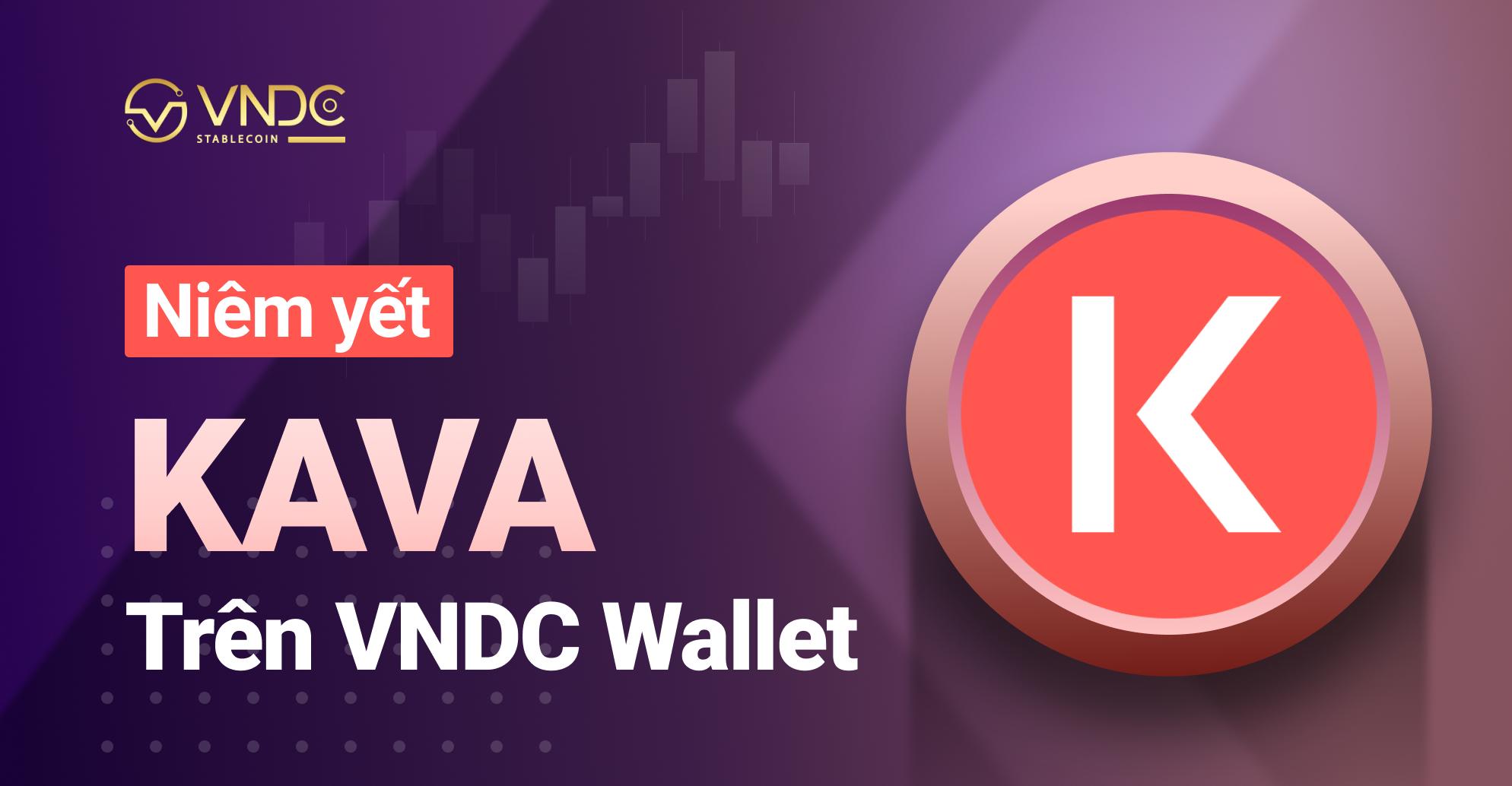 Chính thức niêm yết Kava Token (KAVA) trên VNDC Wallet