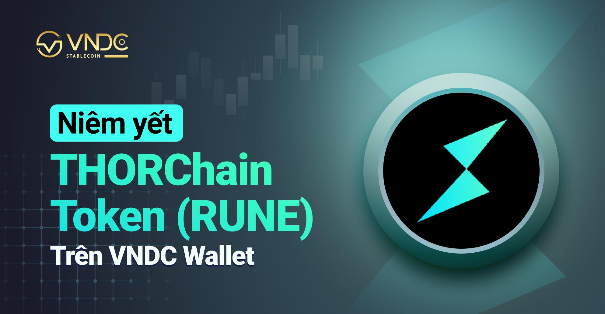 Niêm yết THORChain Token (RUNE) trên VNDC Wallet