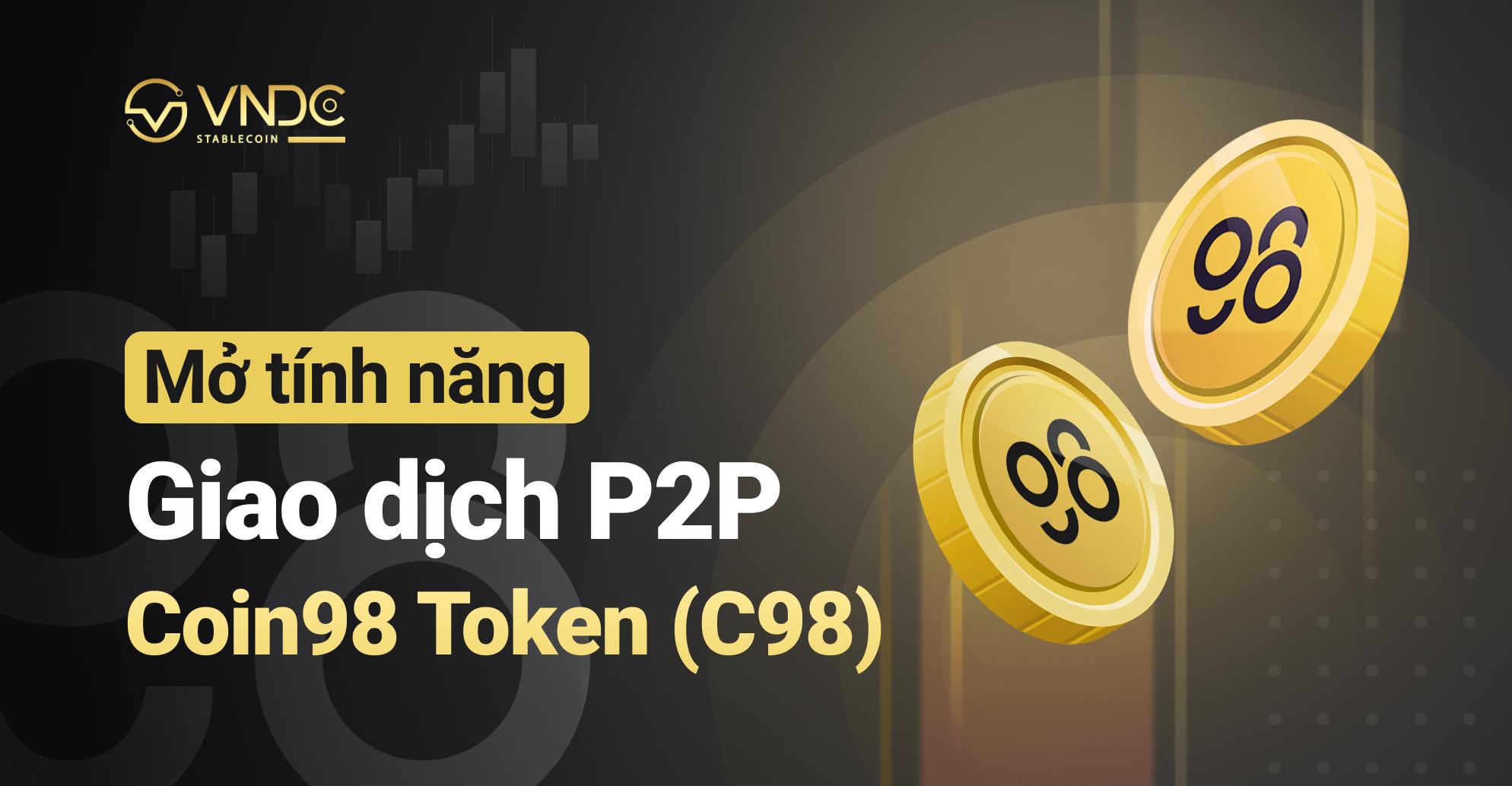 Mở tính năng giao dịch P2P cho Coin98 token (C98)