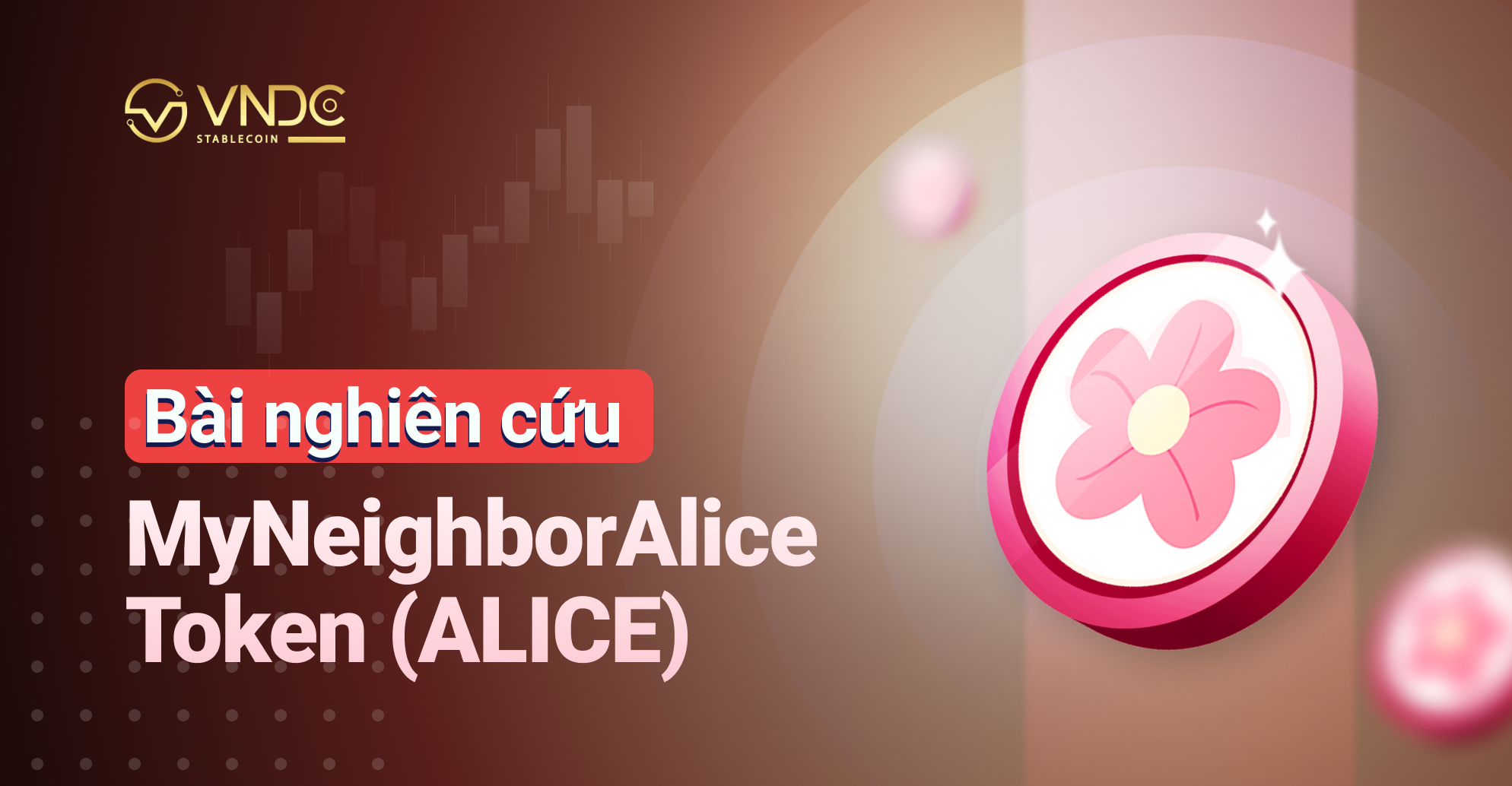 Bài nghiên cứu: Toàn tập về My Neighbor Alice Token (ALICE) và nền tảng game My Neighbor Alice