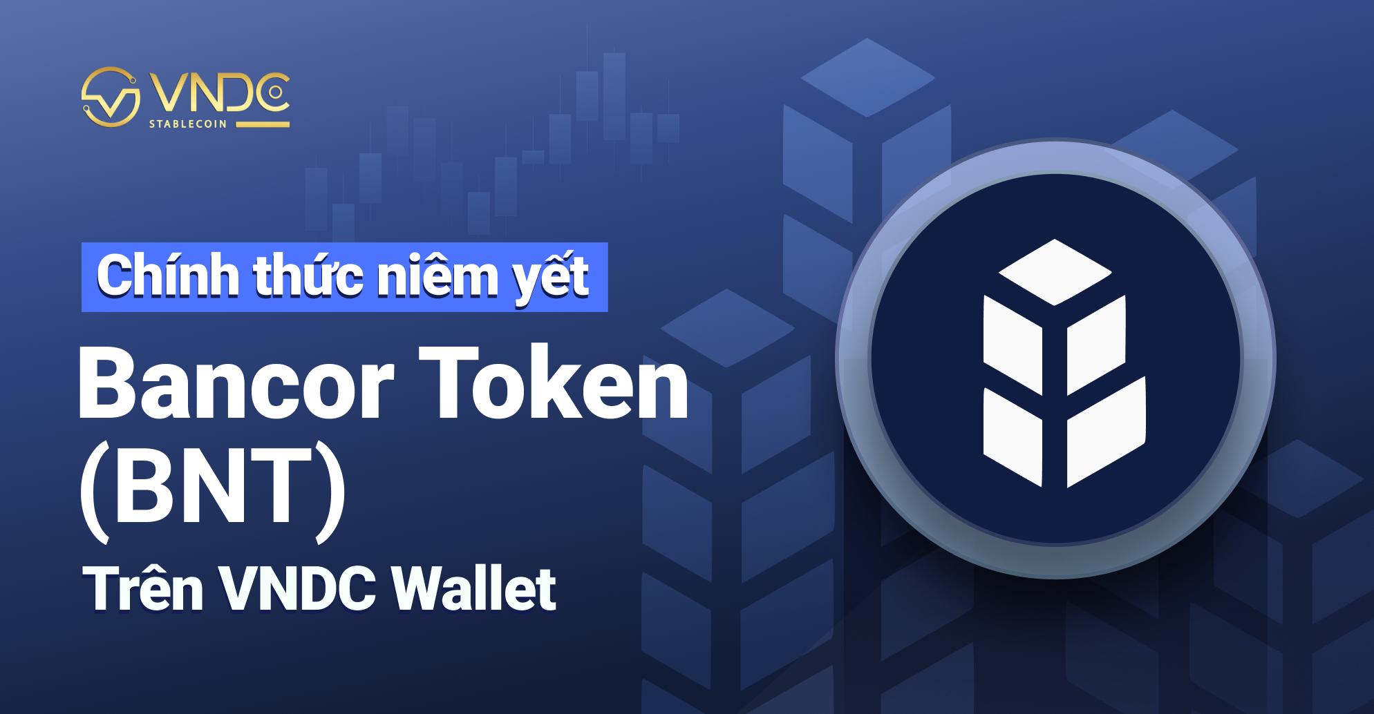 Niêm yết Bancor Token (BNT) trên VNDC Wallet