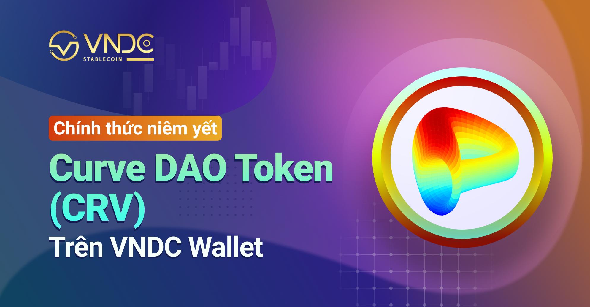Niêm yết Curve DAO Token (CRV) trên VNDC Wallet