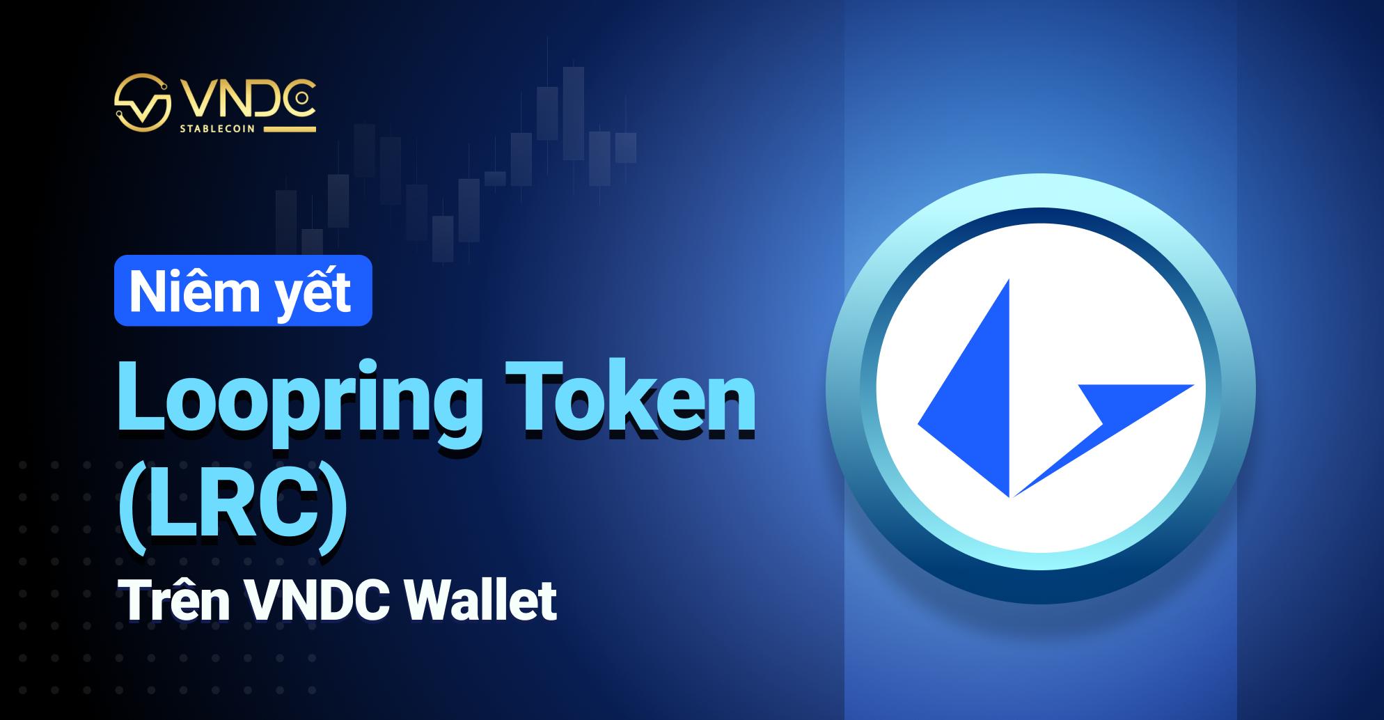 Niêm yết Loopring Token (LRC) trên VNDC Wallet