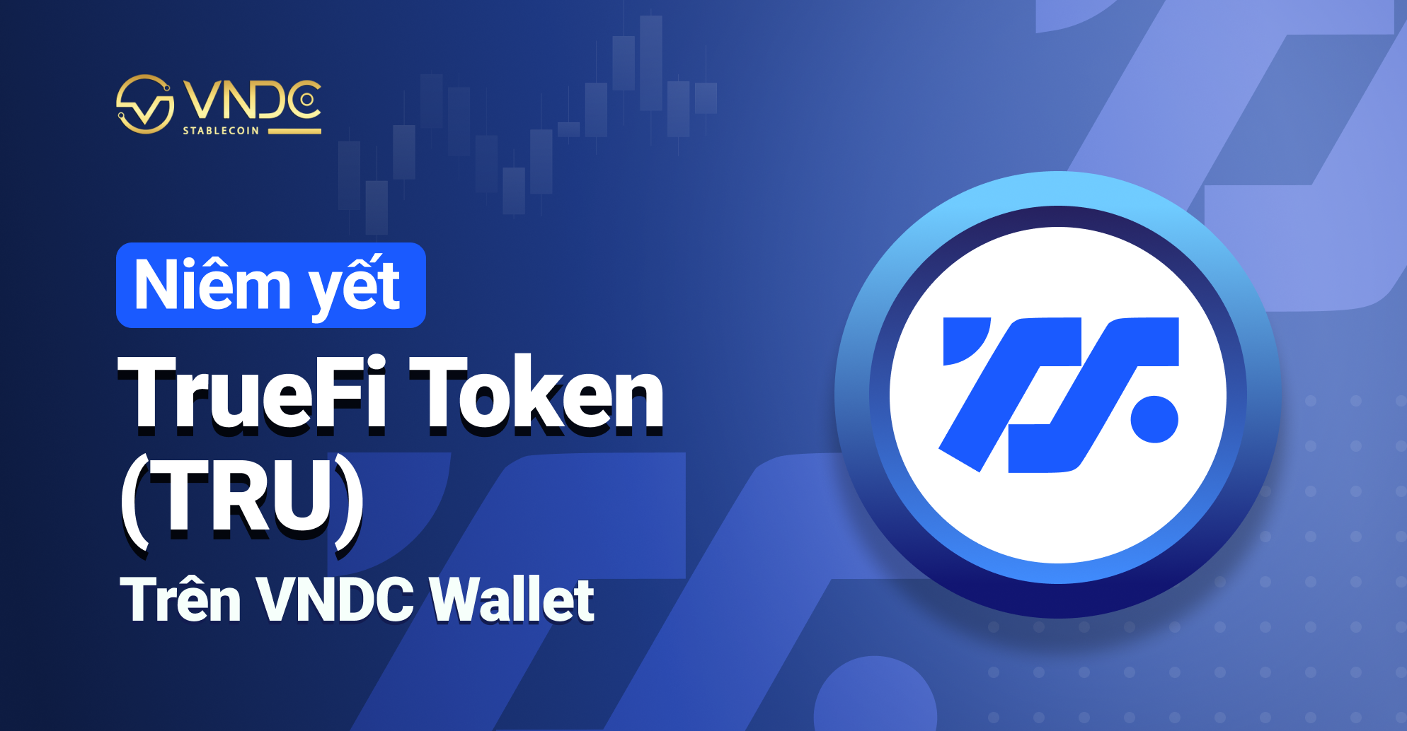 Niêm yết TrueFi Token (TRU) trên VNDC Wallet