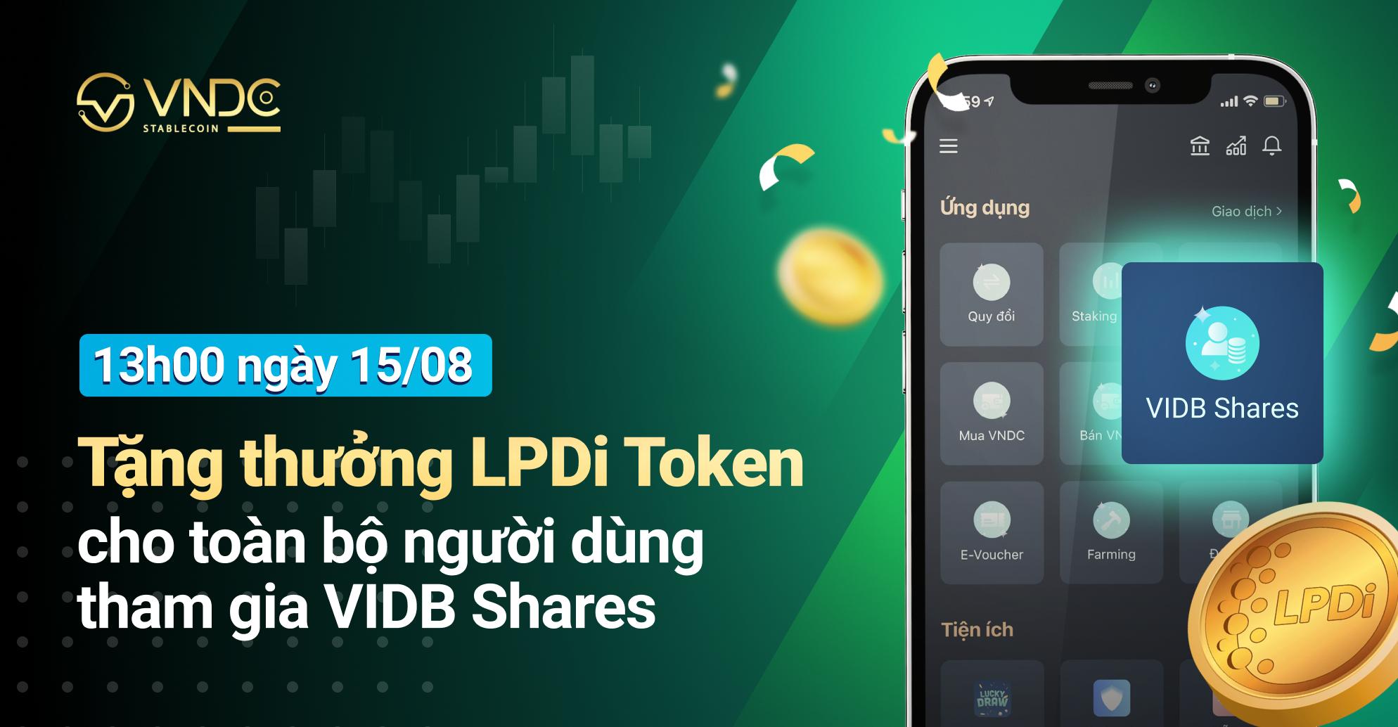 Tặng thưởng LPDi Token cho toàn bộ người dùng tham gia VIDB Shares vào 13h00 ngày 15/08/2021