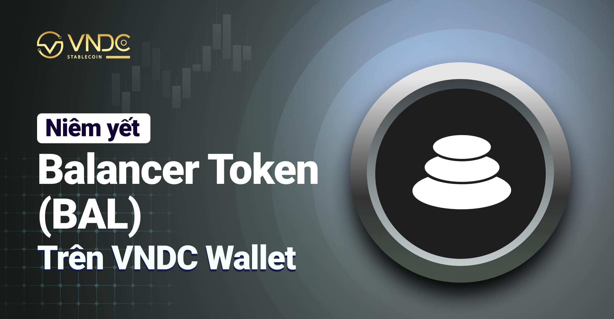 Niêm yết Balancer Token (BAL) trên VNDC Wallet