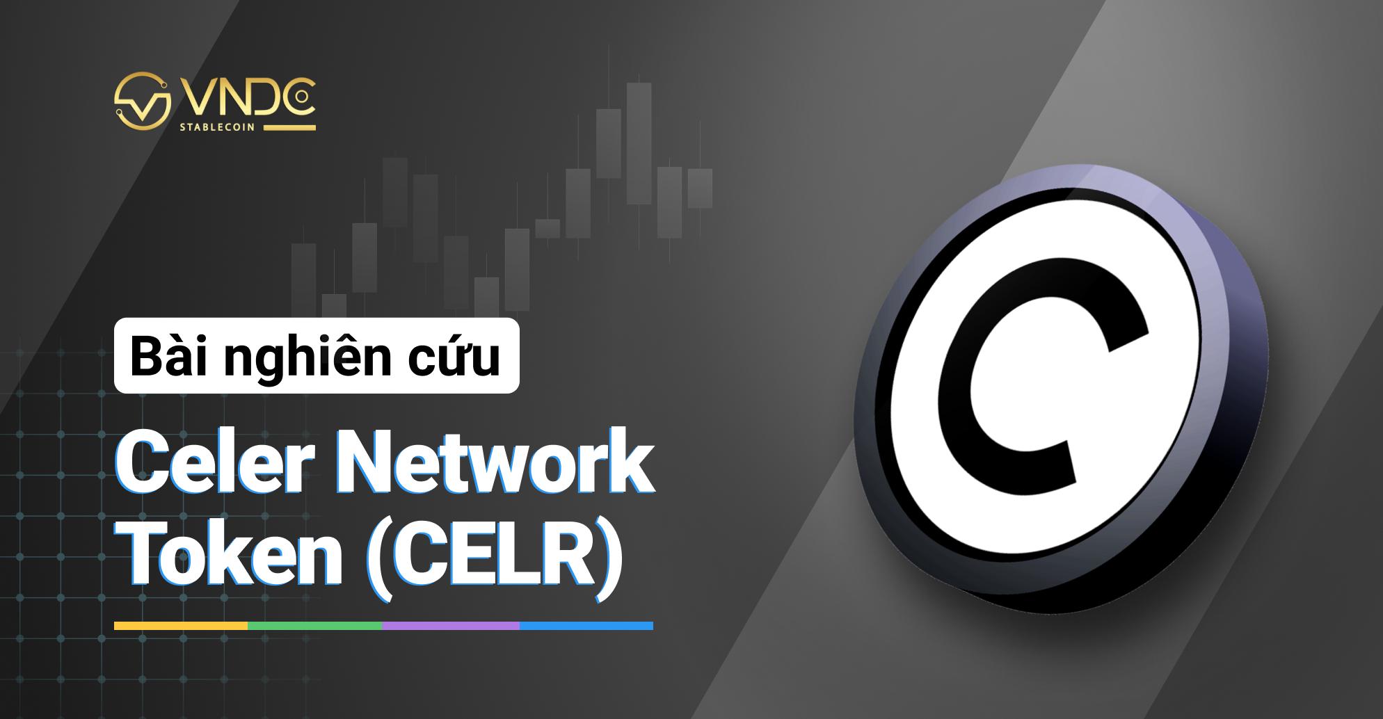 Bài nghiên cứu về Celer Network Token (CELR)