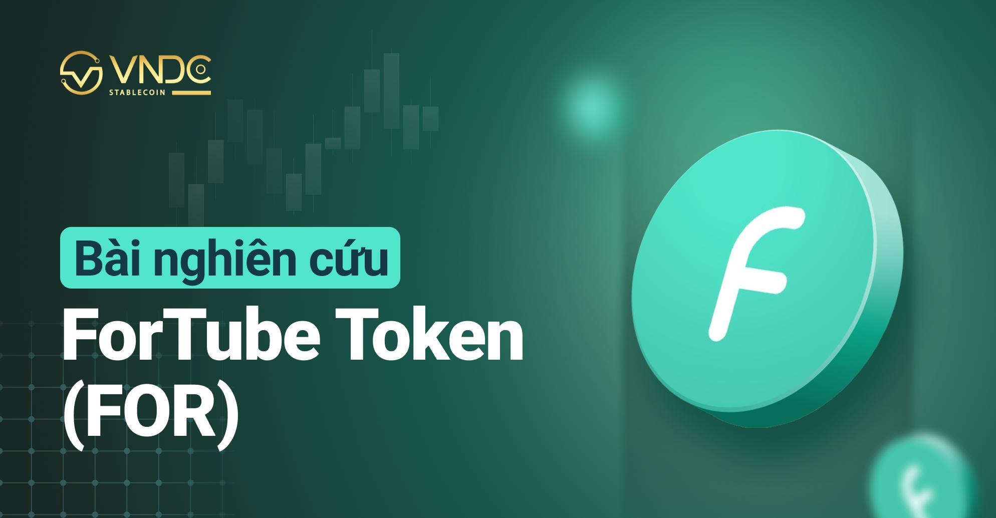 Bài nghiên cứu về ForTube Token (FOR)