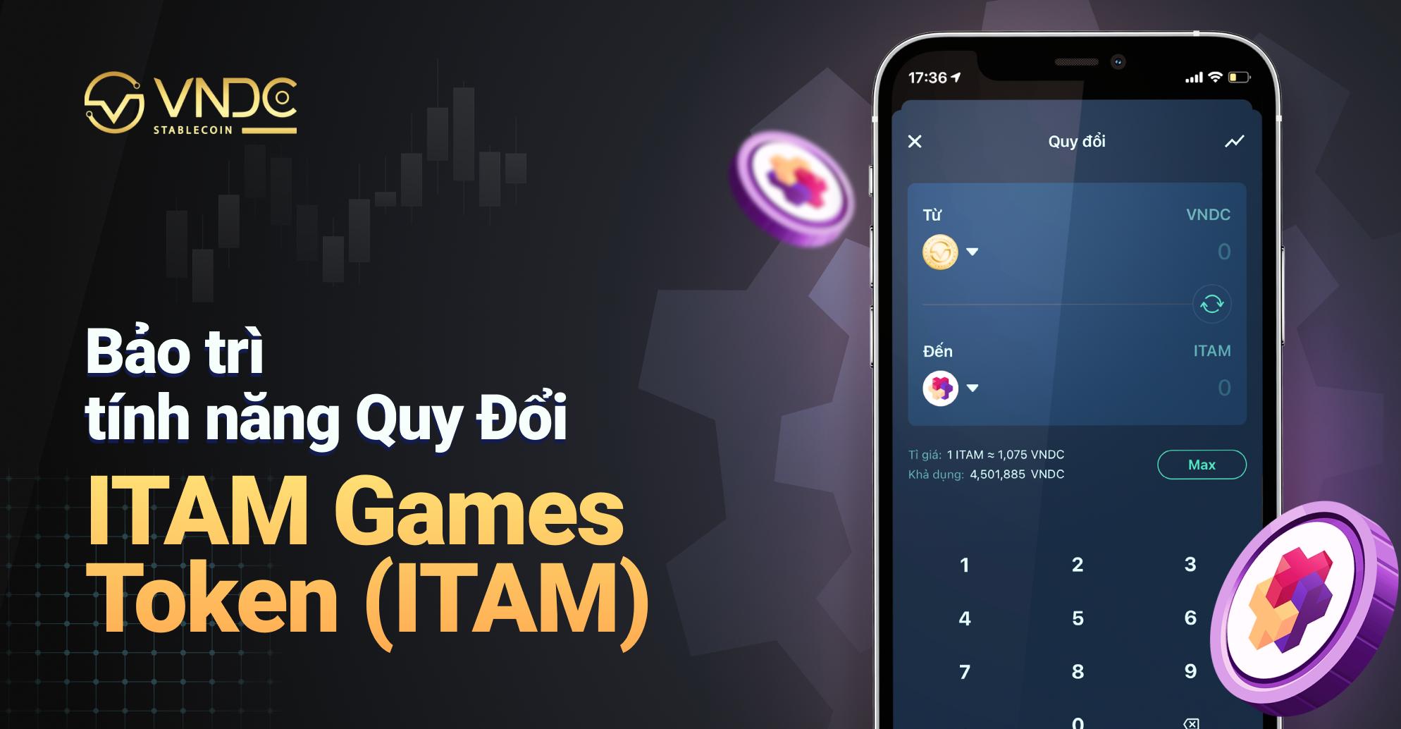 Bảo trì tính năng Quy Đổi cho ITAM Games Token (ITAM)