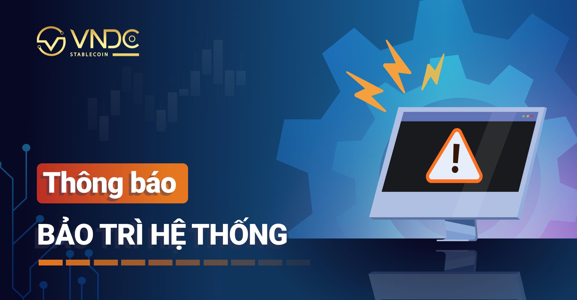 Thông báo: Bảo trì toàn bộ ứng dụng VNDC Wallet từ 21h00 hôm nay (19/09)